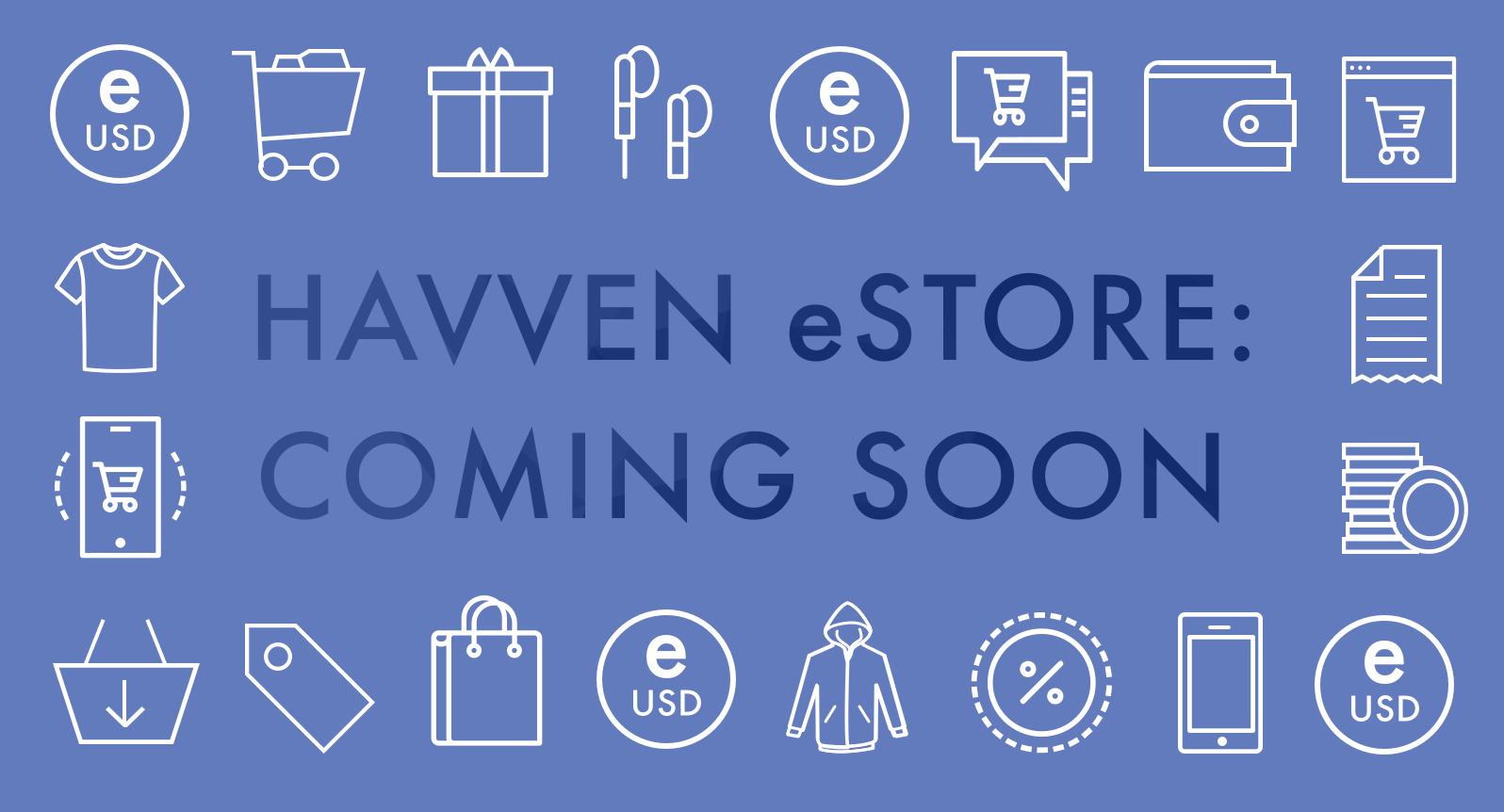 The Havven eStore is coming!