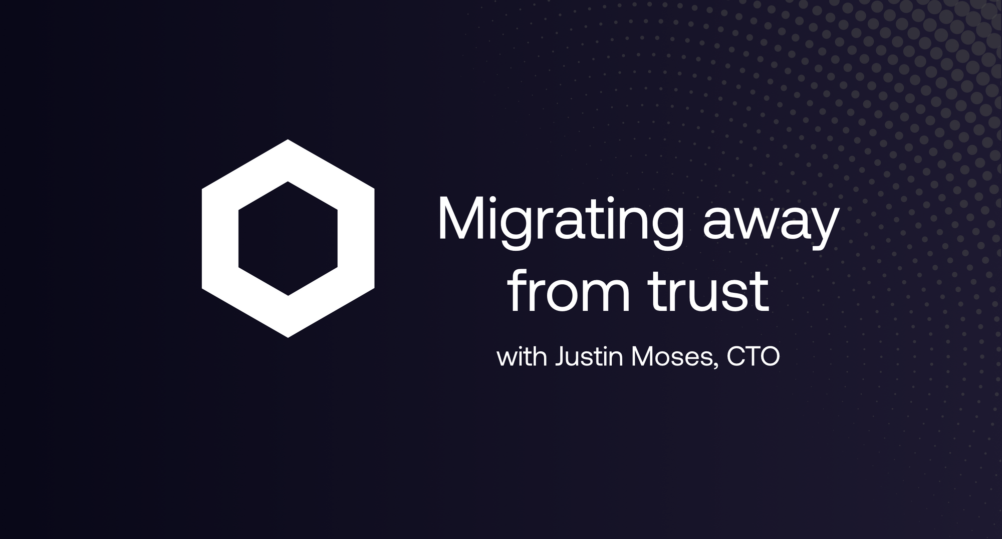 Migrating away from trust