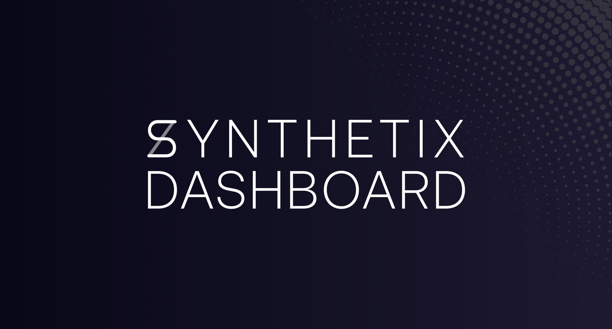 The new Synthetix Dashboard is now live!