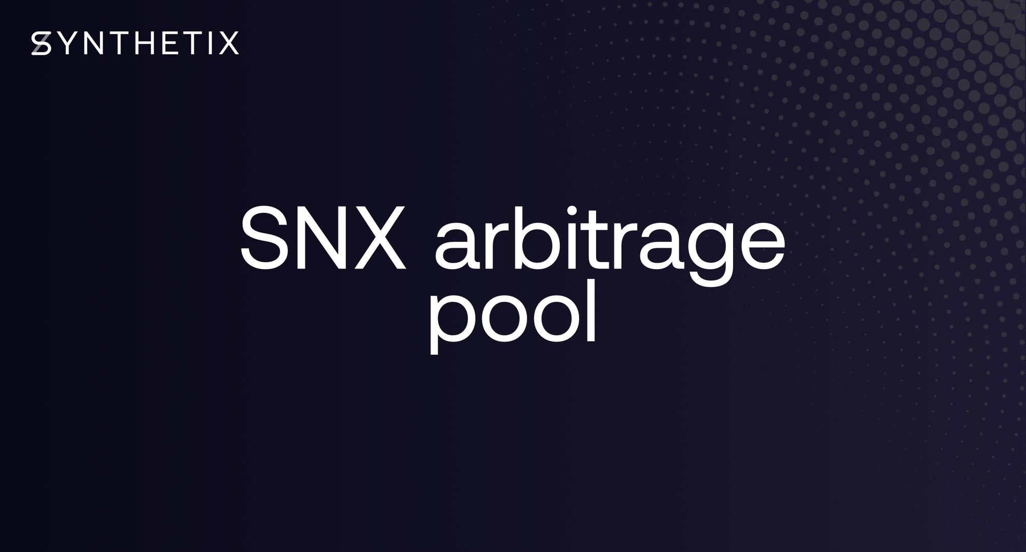 SNX Arbitrage Pool