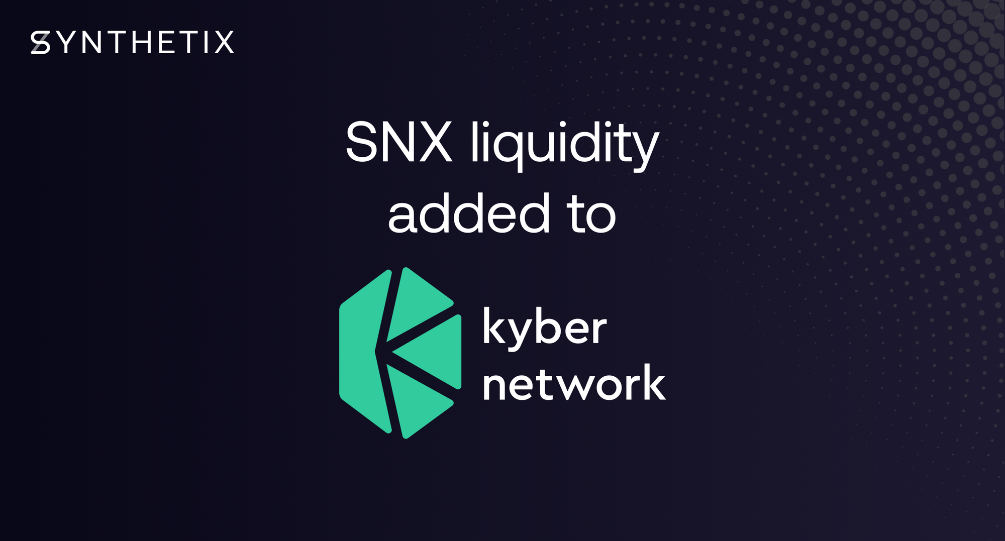 SNX liquidity has been added to KyberSwap!
