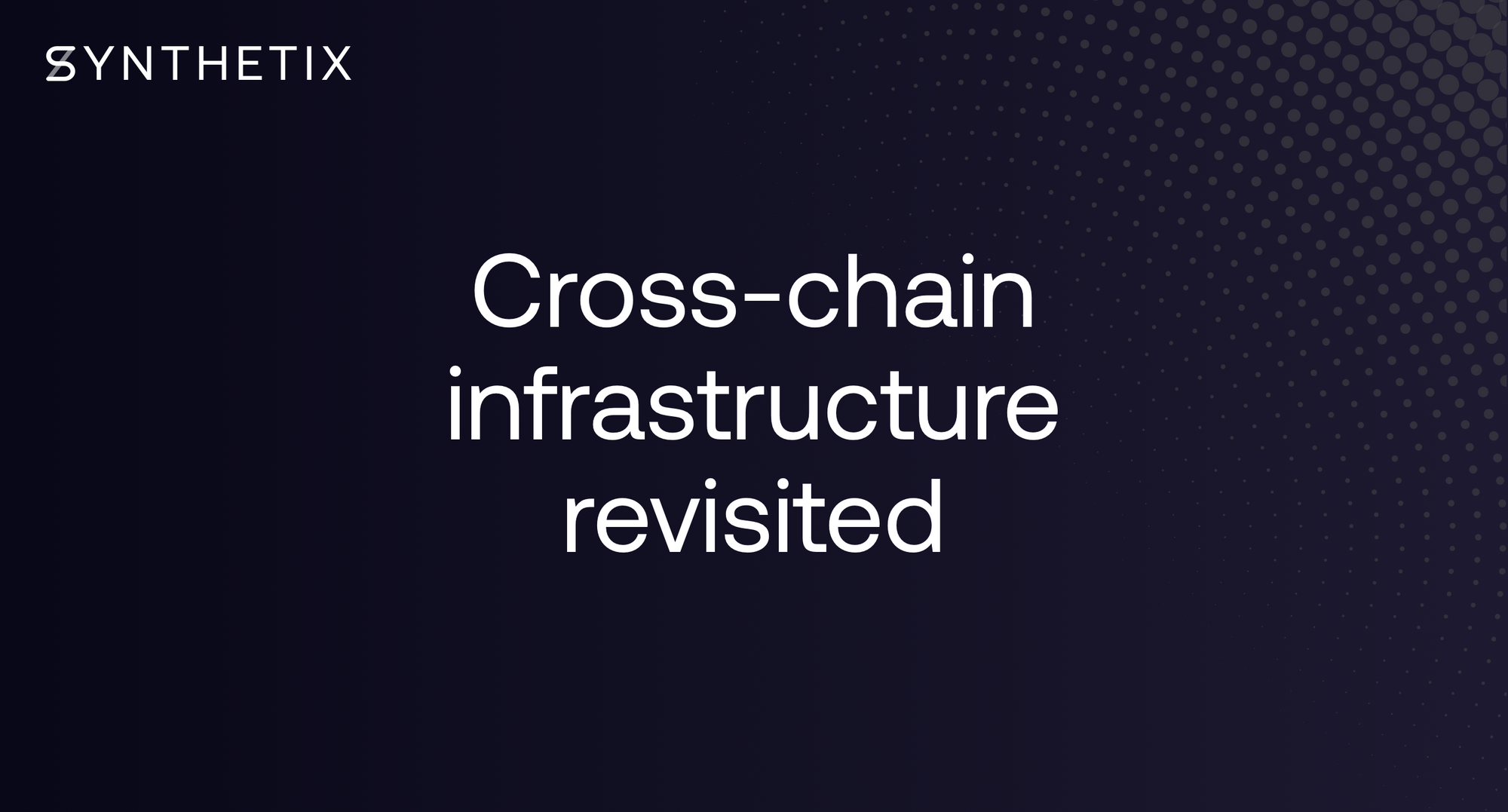Cross-Chain Infrastructure Revisited
