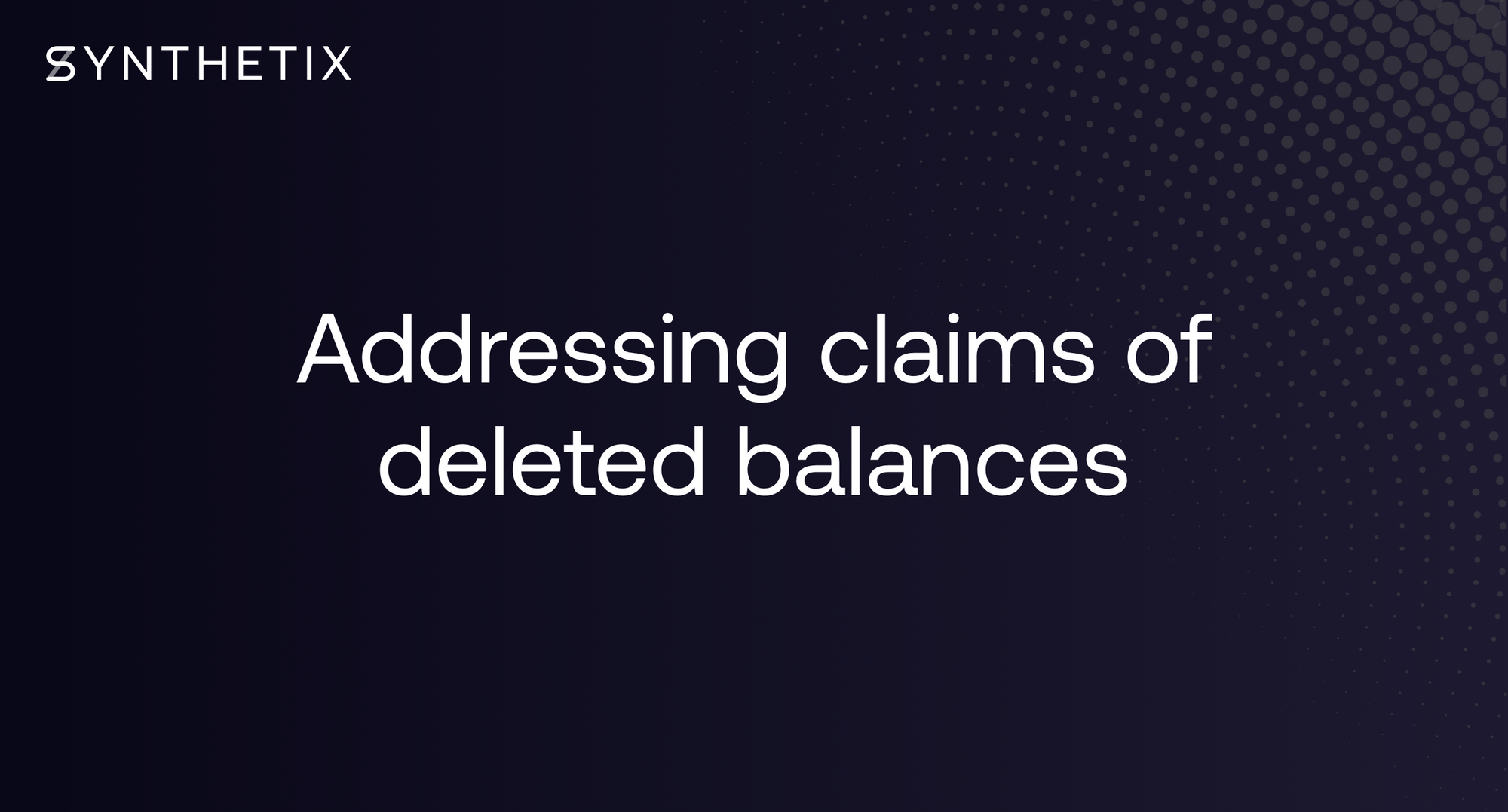 Addressing Claims of Deleted Balances