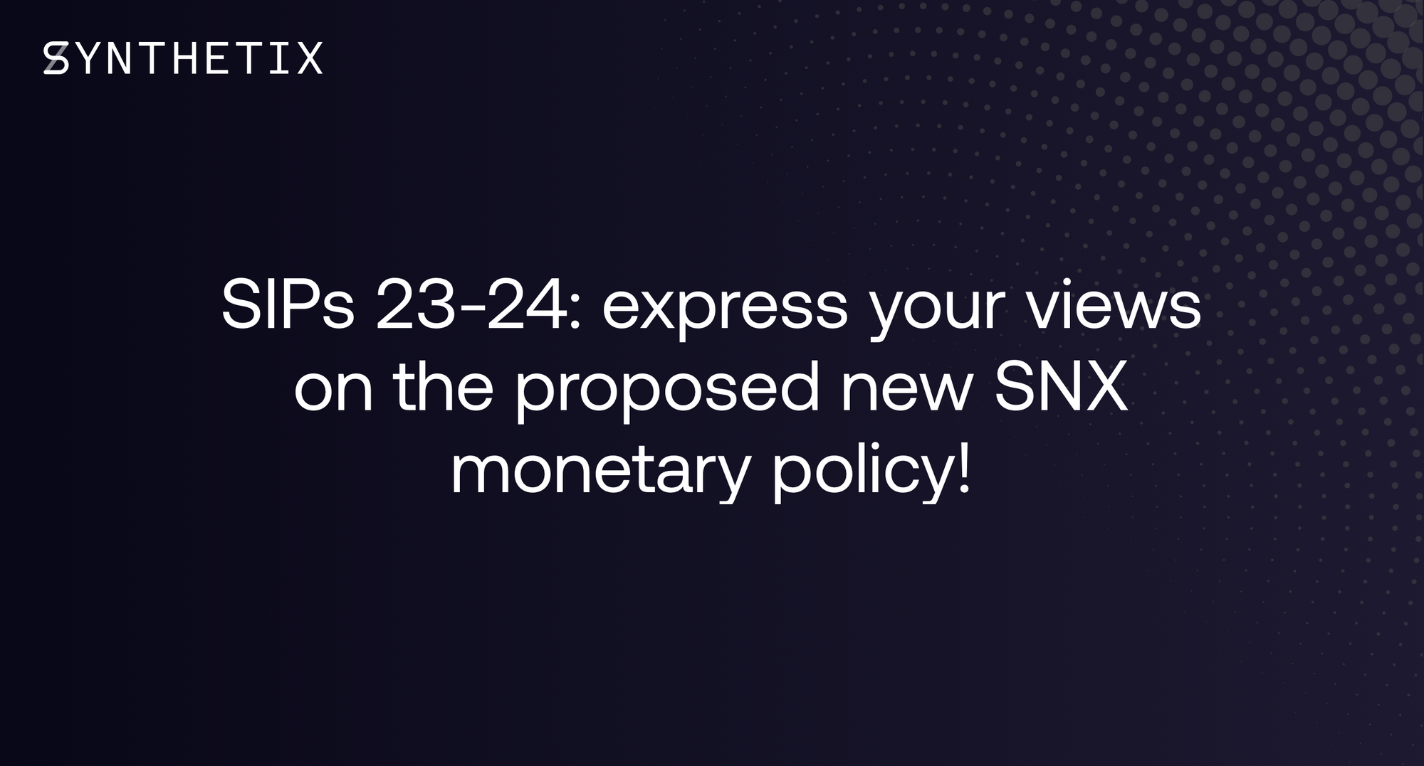 SIPs 23-24: express your views on the proposed new SNX monetary policy!