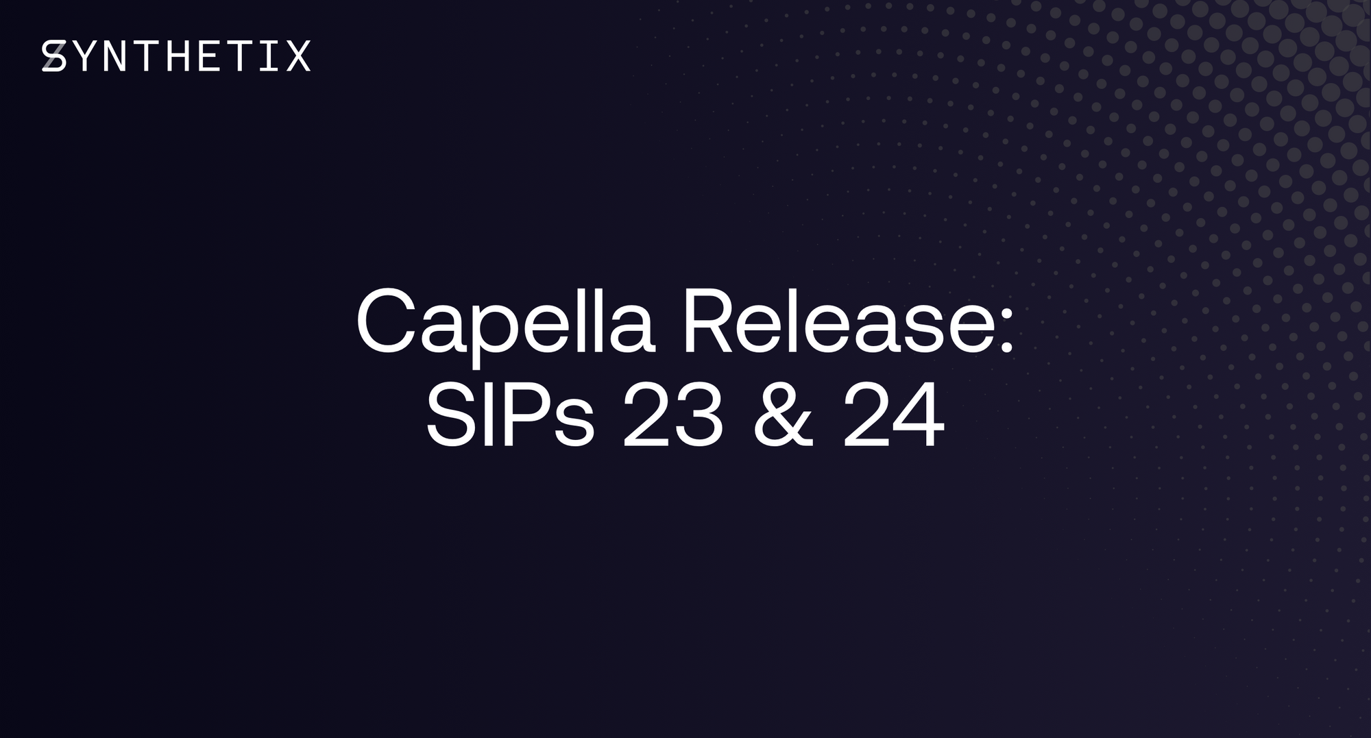 The Capella Release