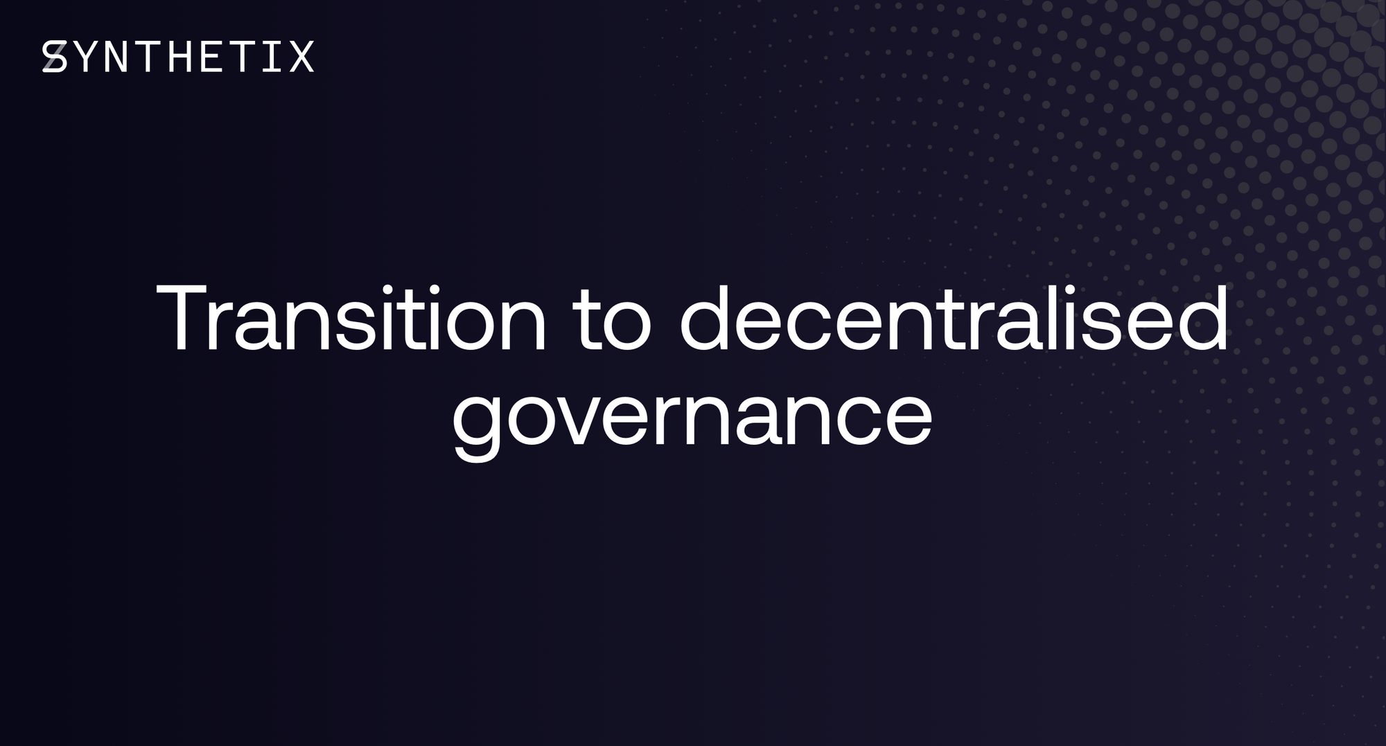 Transition to decentralised governance