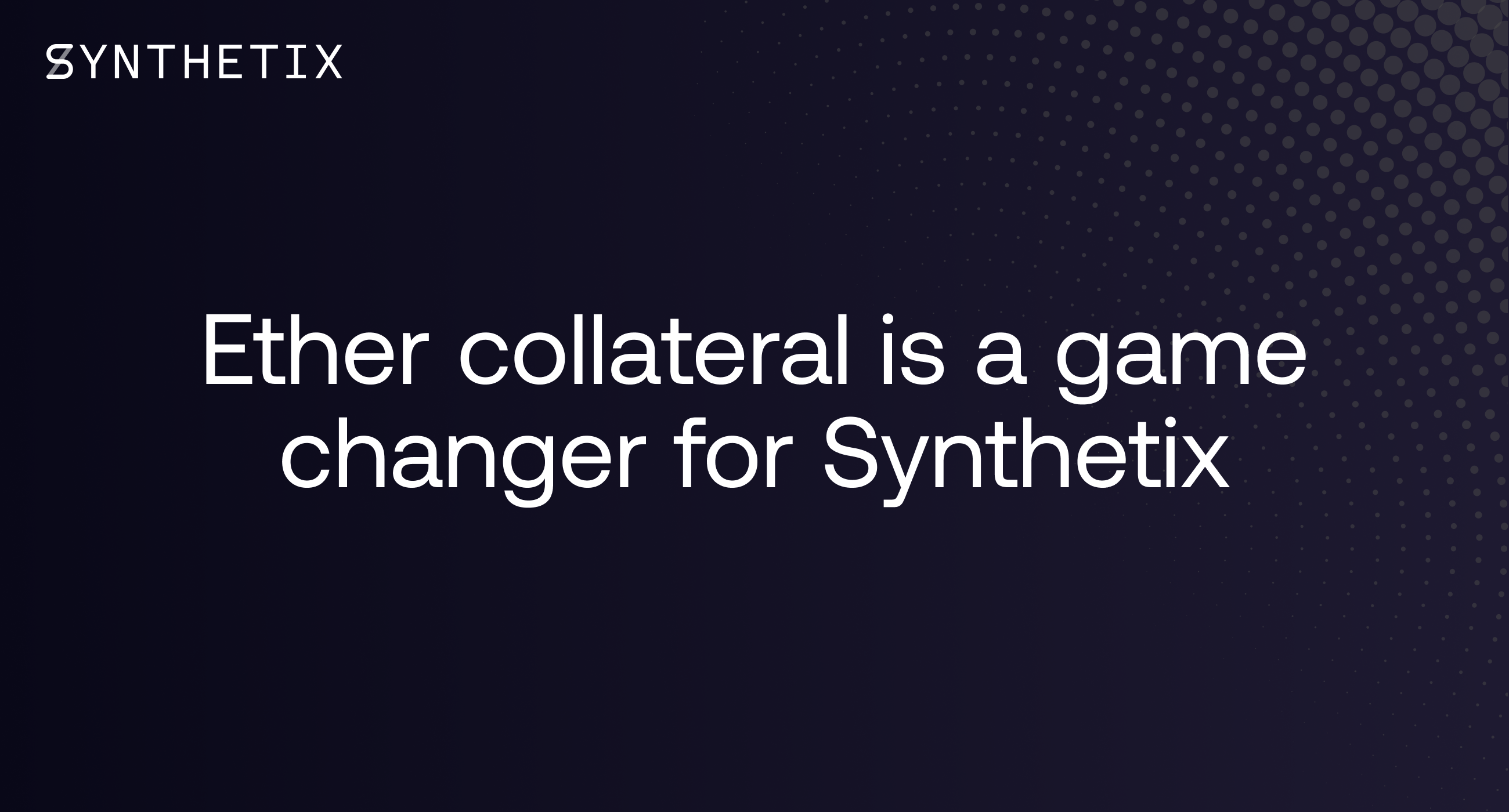 Ether collateral is a game-changer for Synthetix
