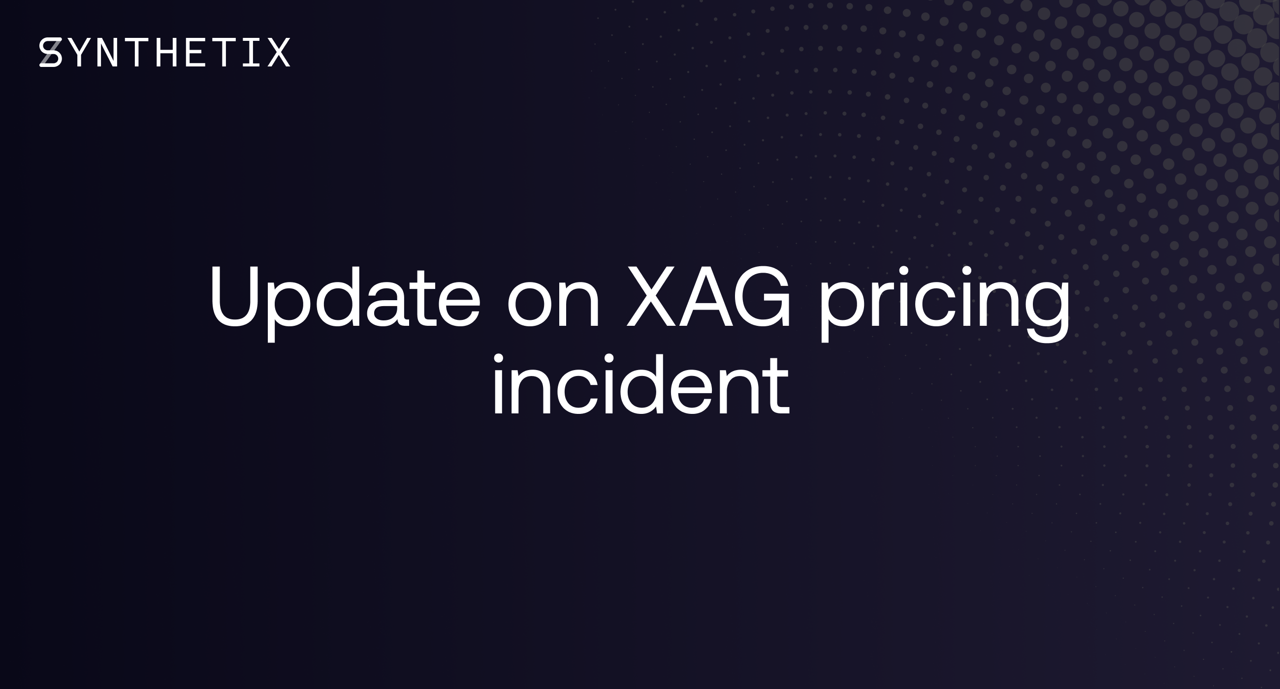 Update on XAG pricing incident