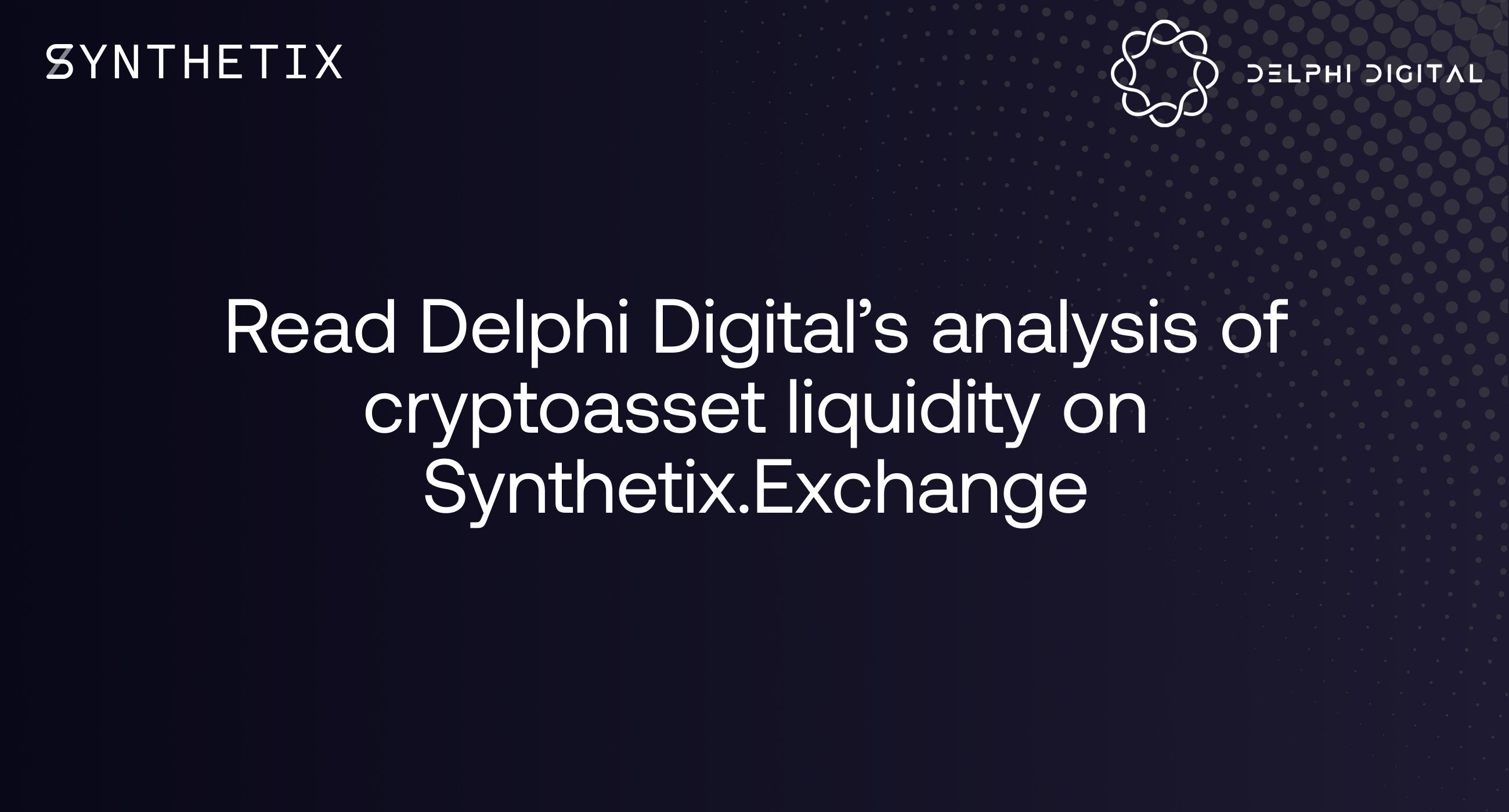 Read Delphi Digital's analysis of cryptoasset liquidity on sX