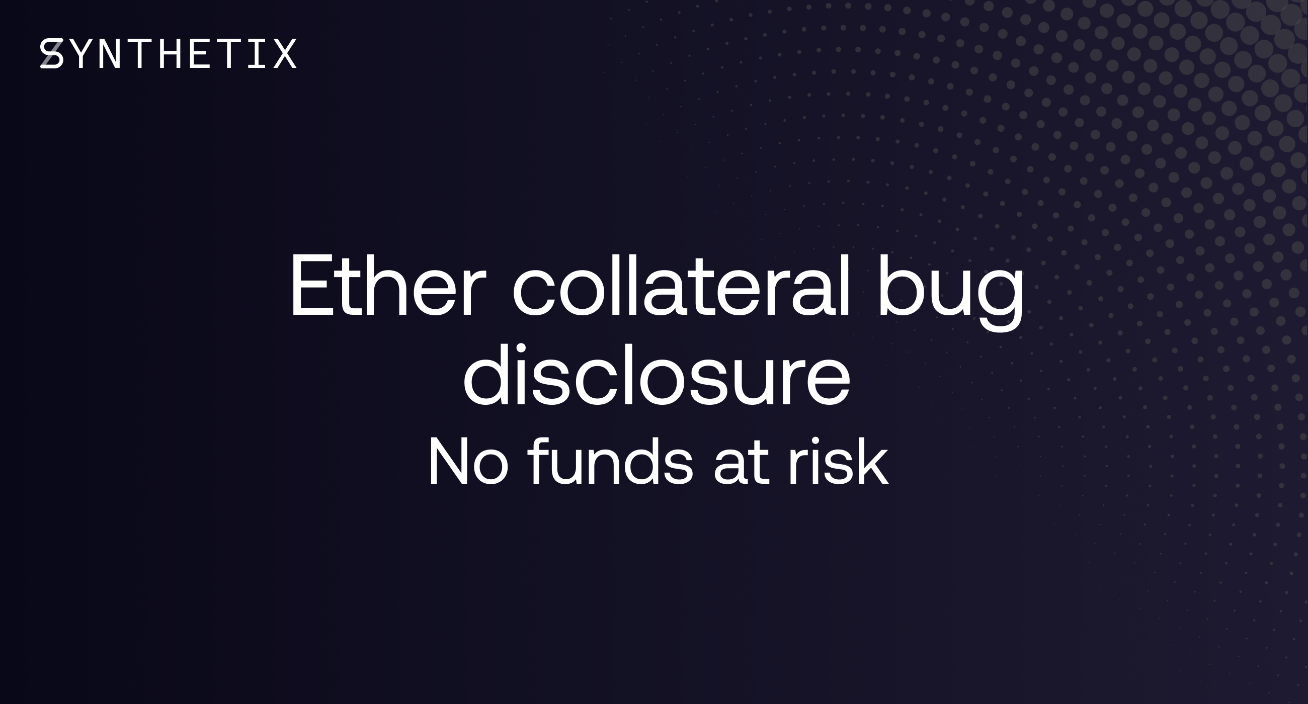 Ether Collateral Bug Disclosure