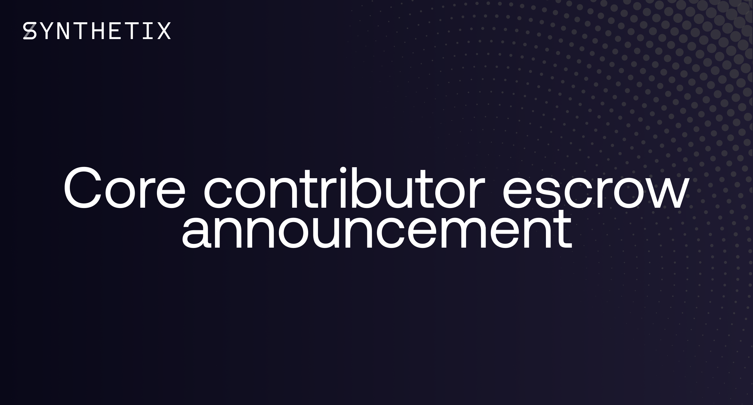 Core Contributor Escrow Announcement