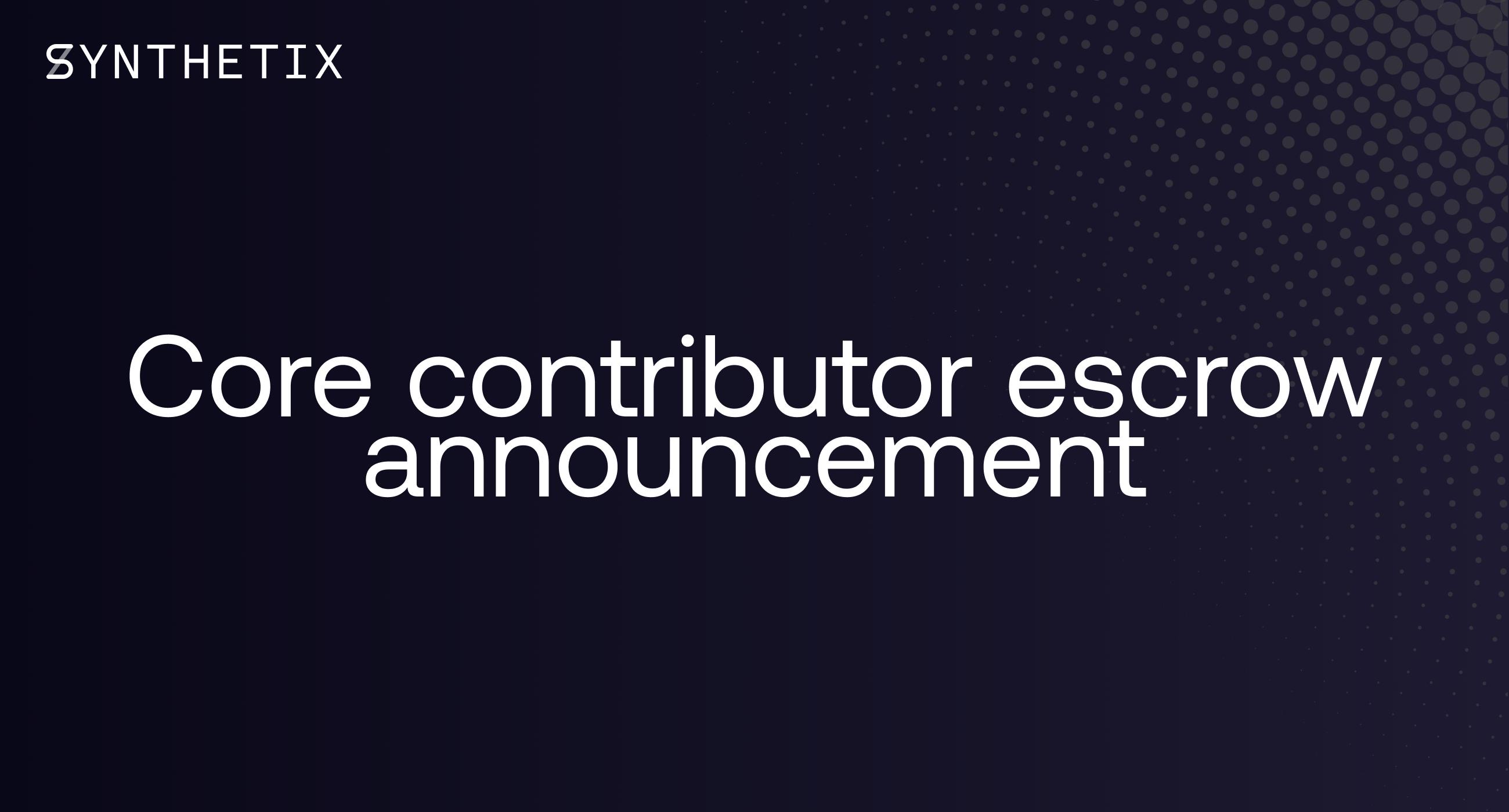 Core Contributor Escrow Announcement
