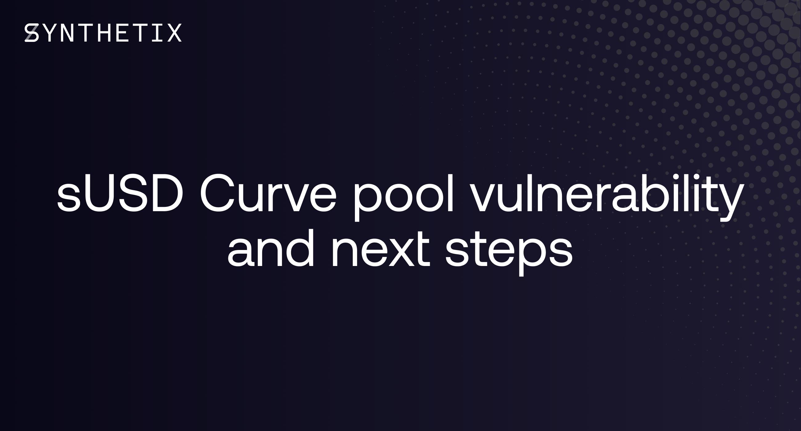 sUSD Curve pool vulnerability & next steps