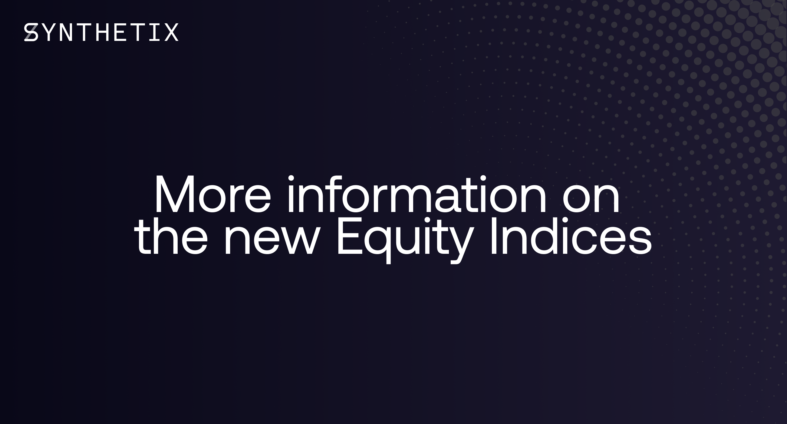 More Information on the new Equity Indices