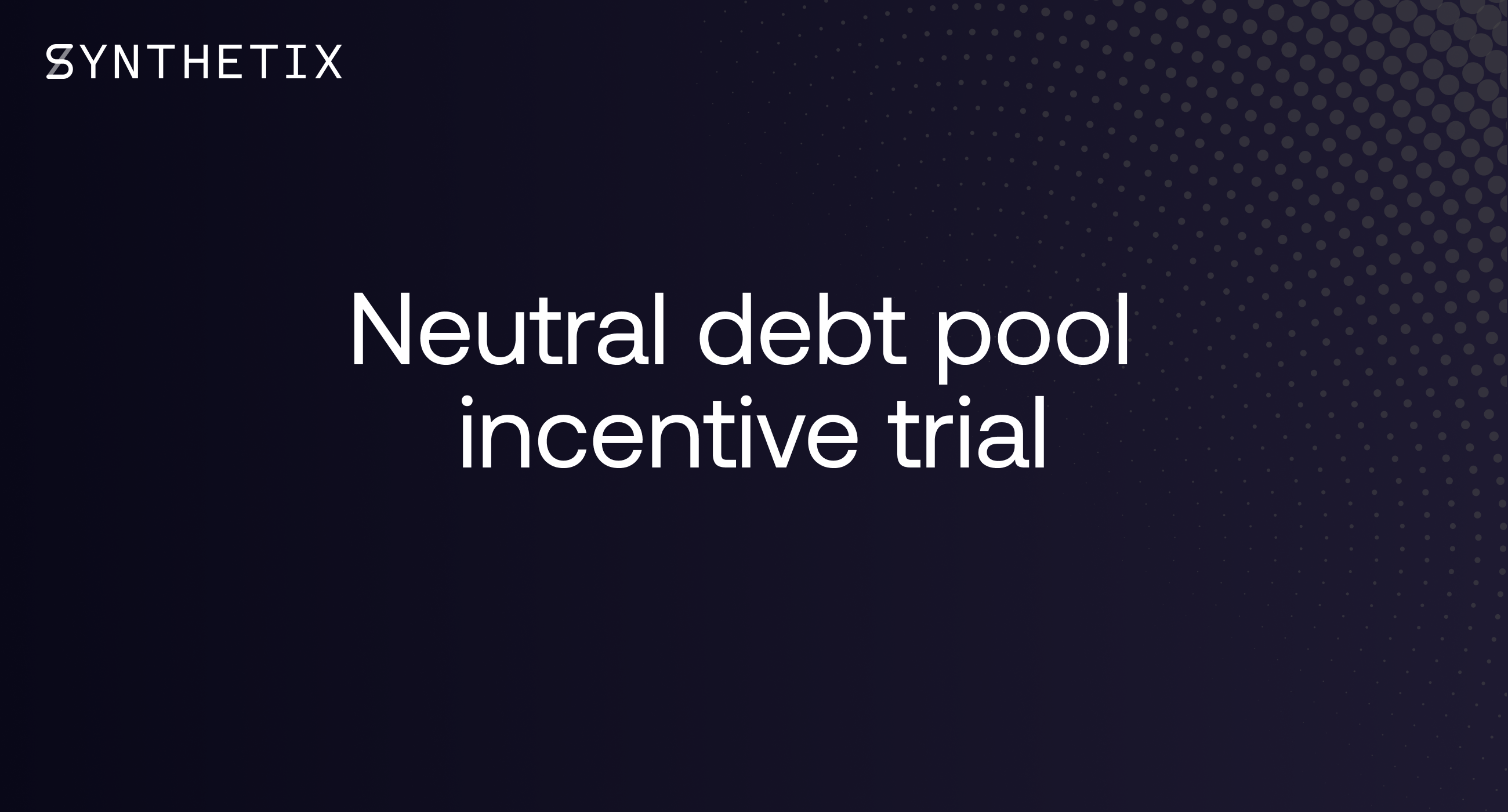 Neutral debt pool incentive trial