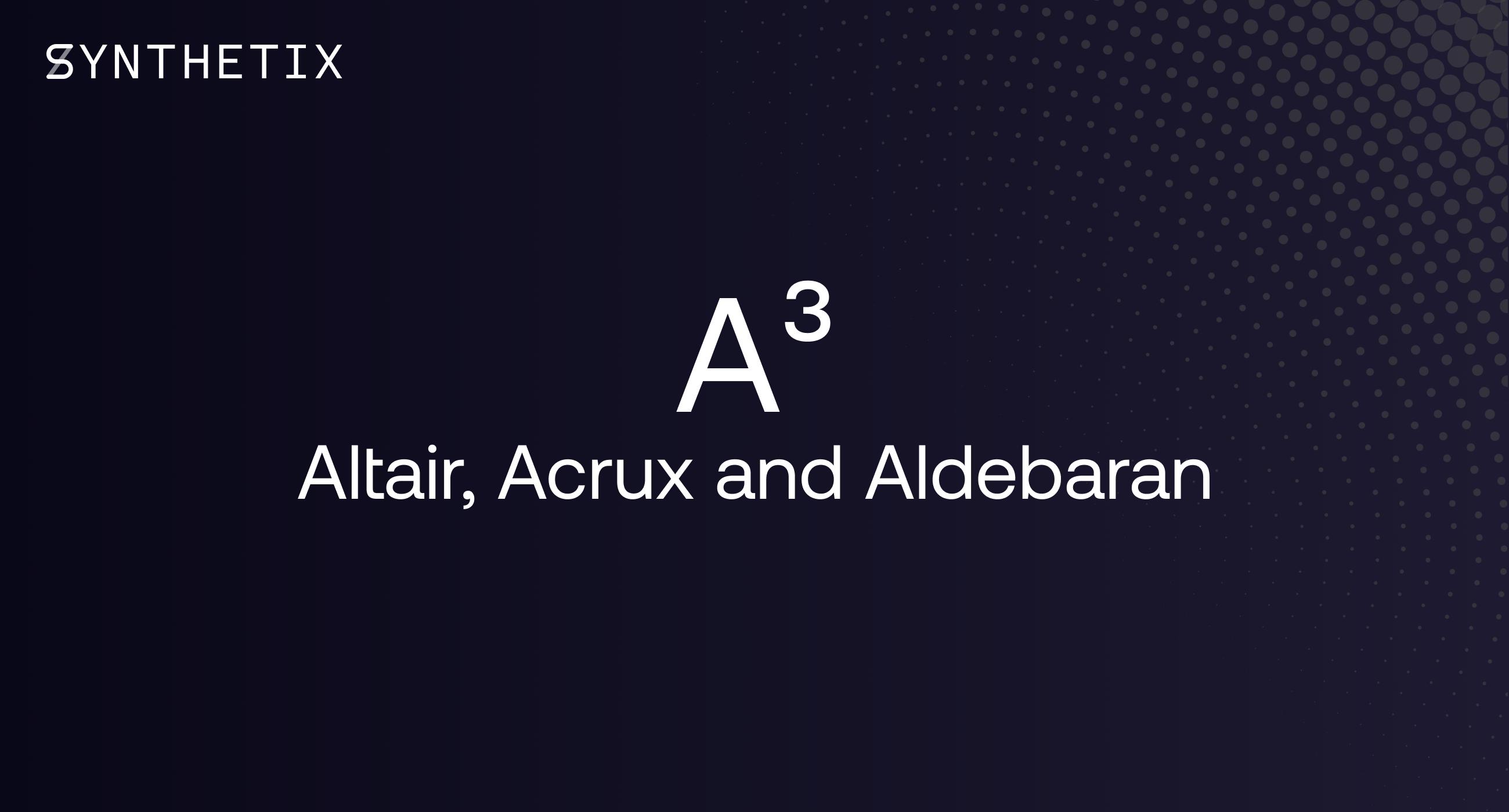 A³: Altair, Acrux and Aldebaran