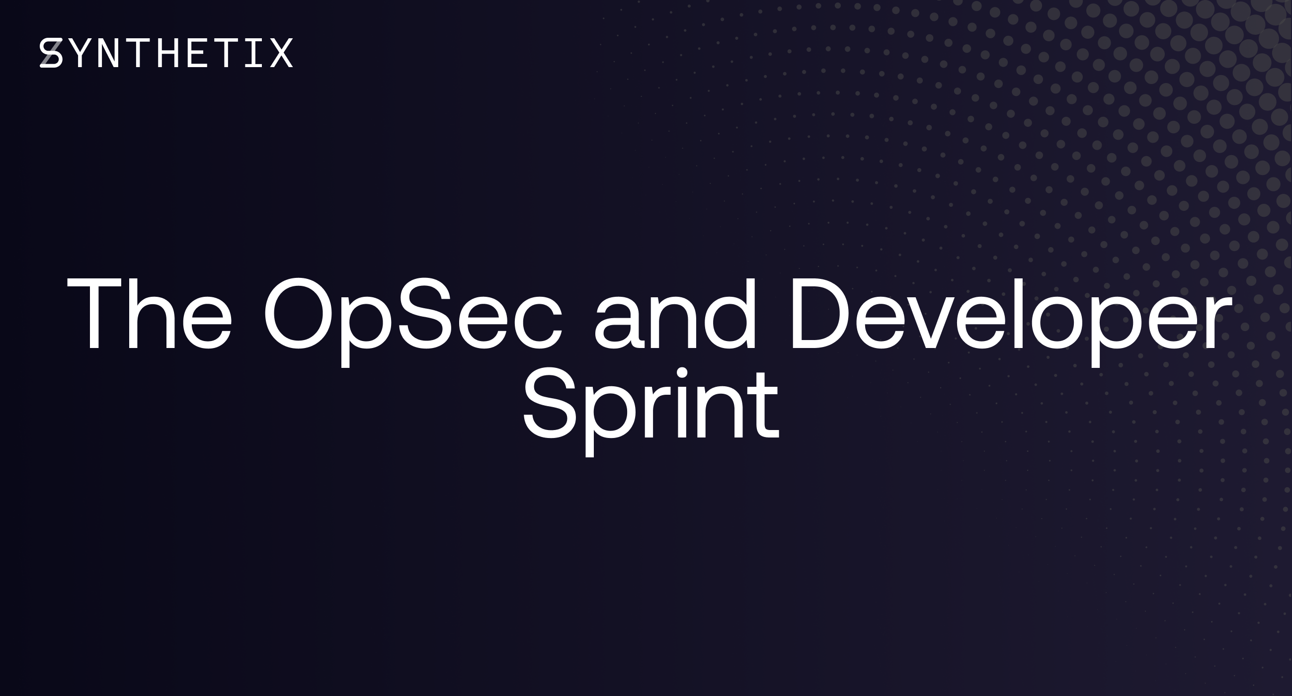 The OpSec & Developer Sprint