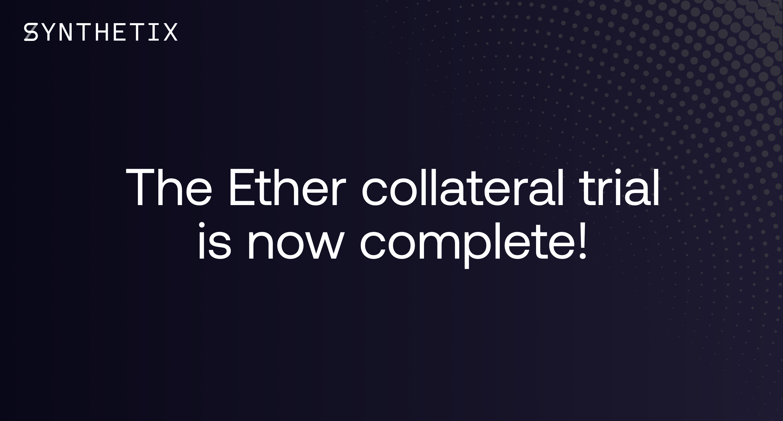 The Ether collateral trial is now complete!