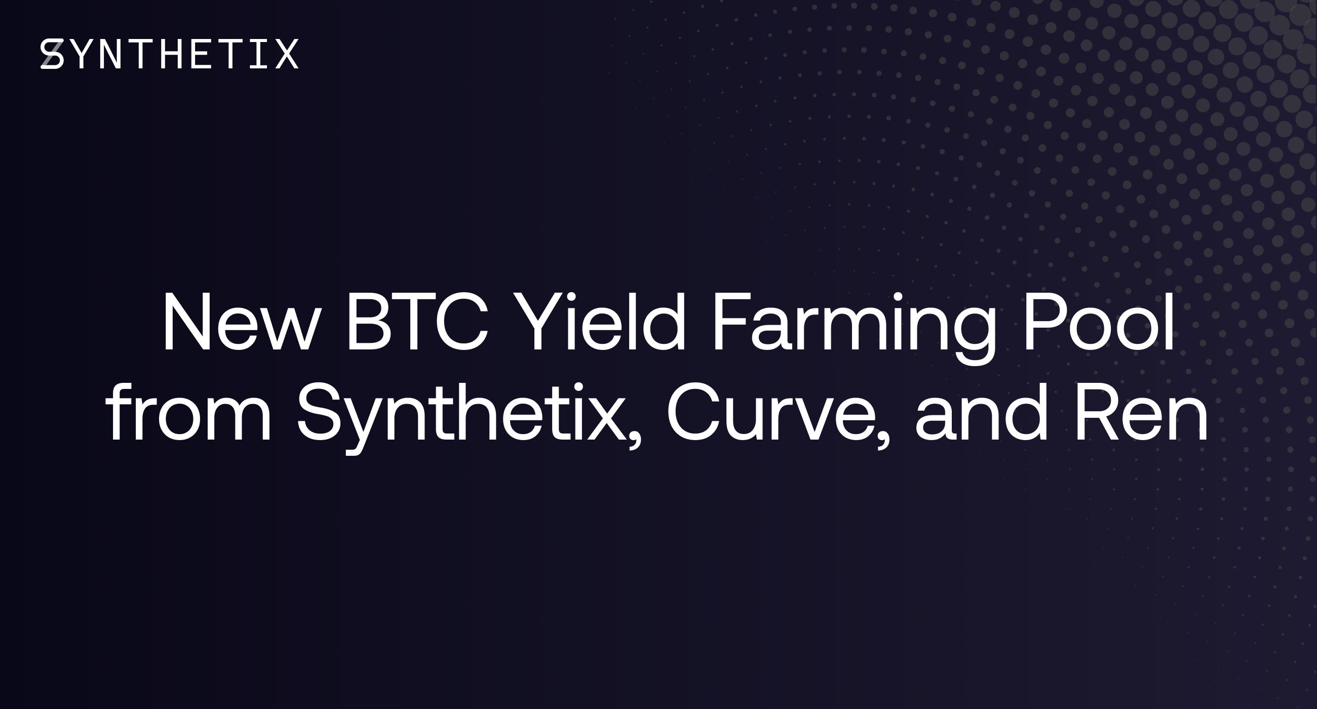 New BTC Yield Farming Pool from Synthetix, Curve, and Ren