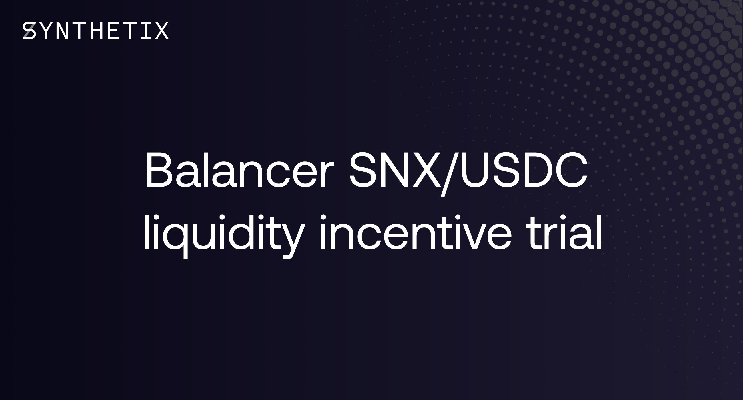 Balancer SNX/USDC liquidity trial