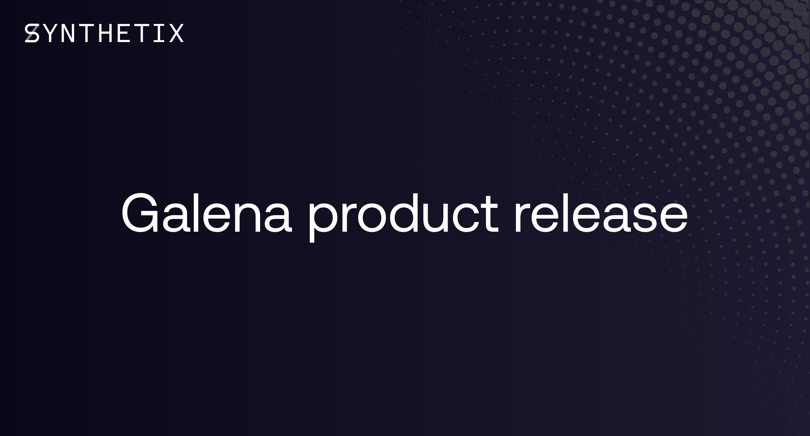 Galena product release
