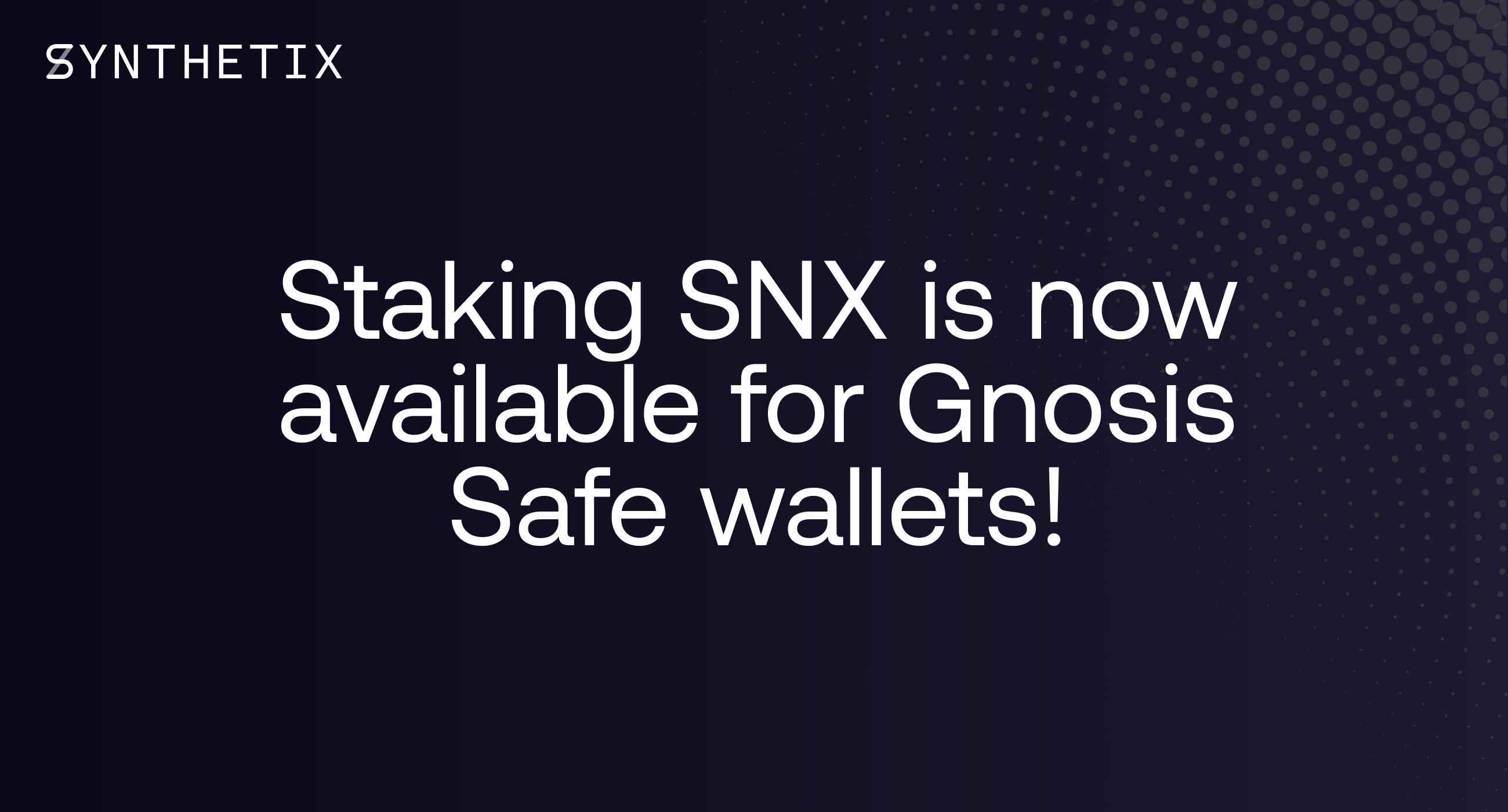 Staking SNX is now available for Gnosis Safe wallets!