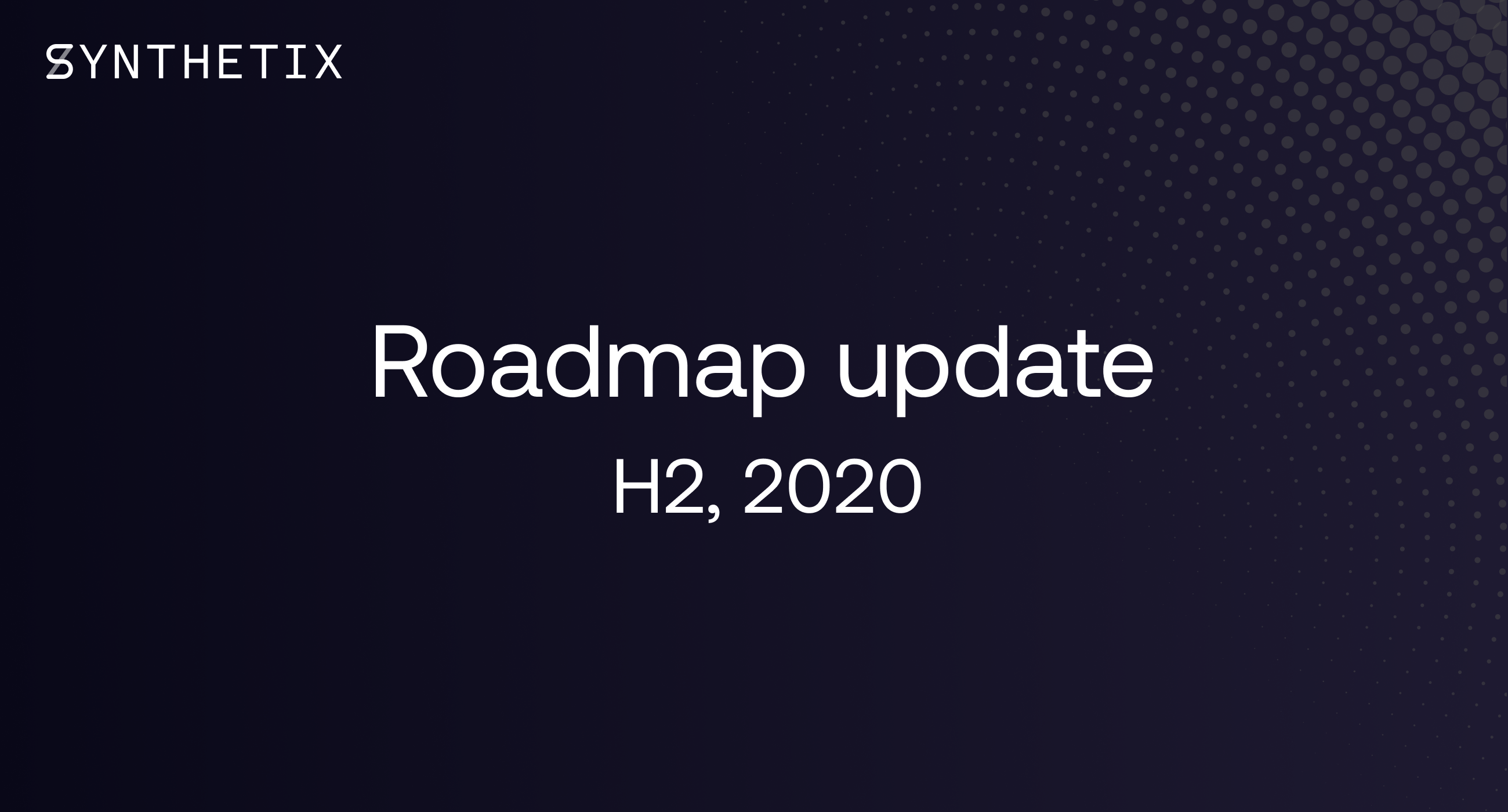 Roadmap Update H2, 2020