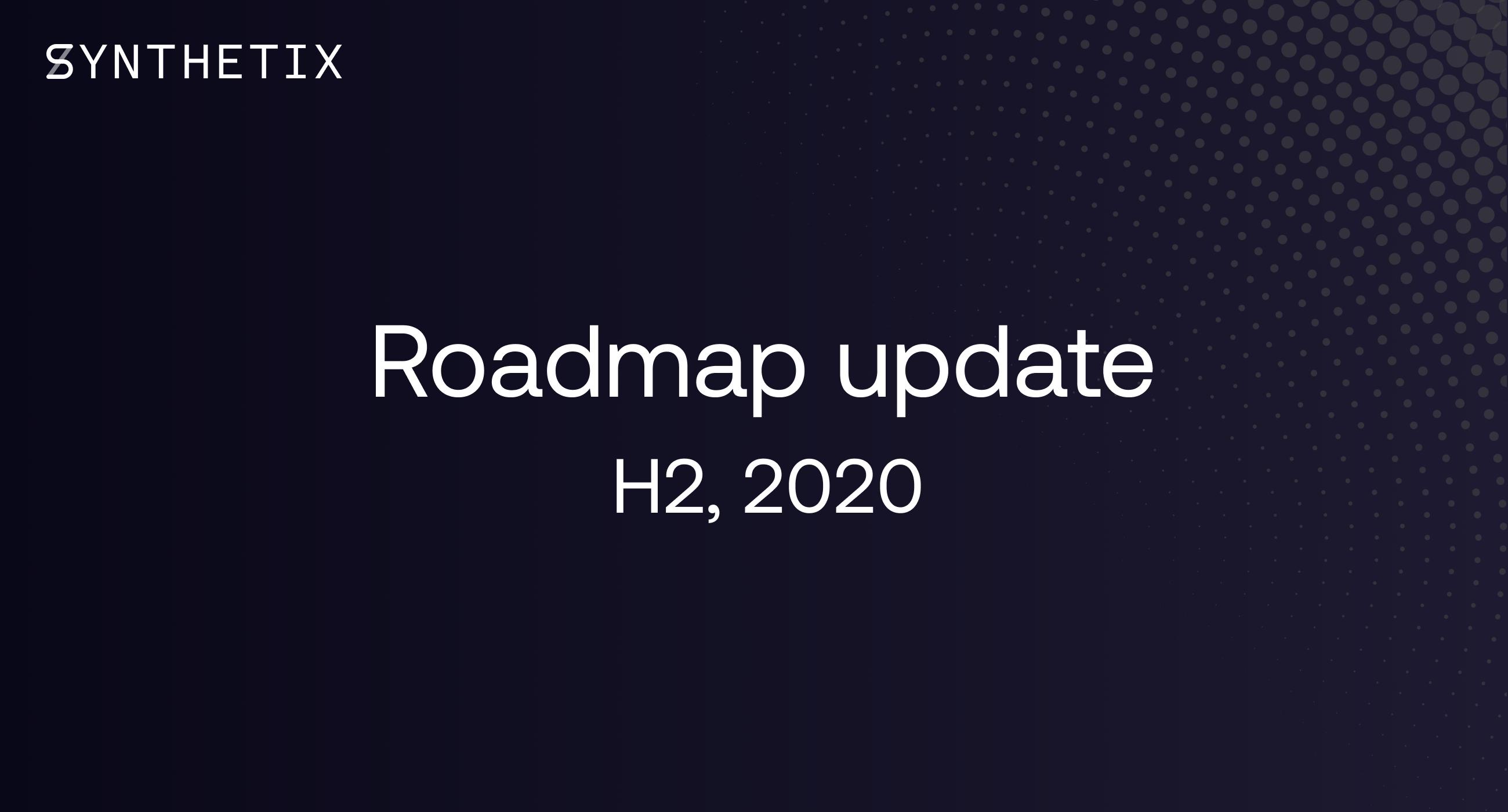 Roadmap Update H2, 2020