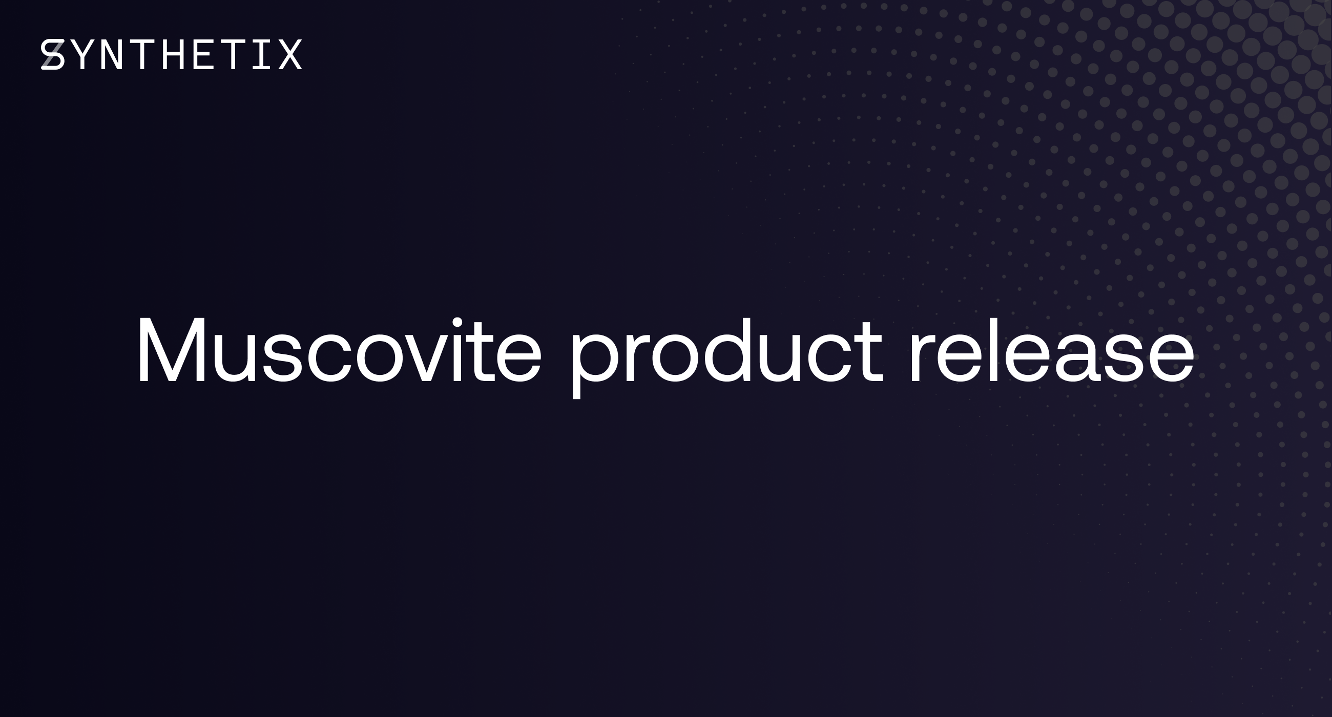 Muscovite Product Release