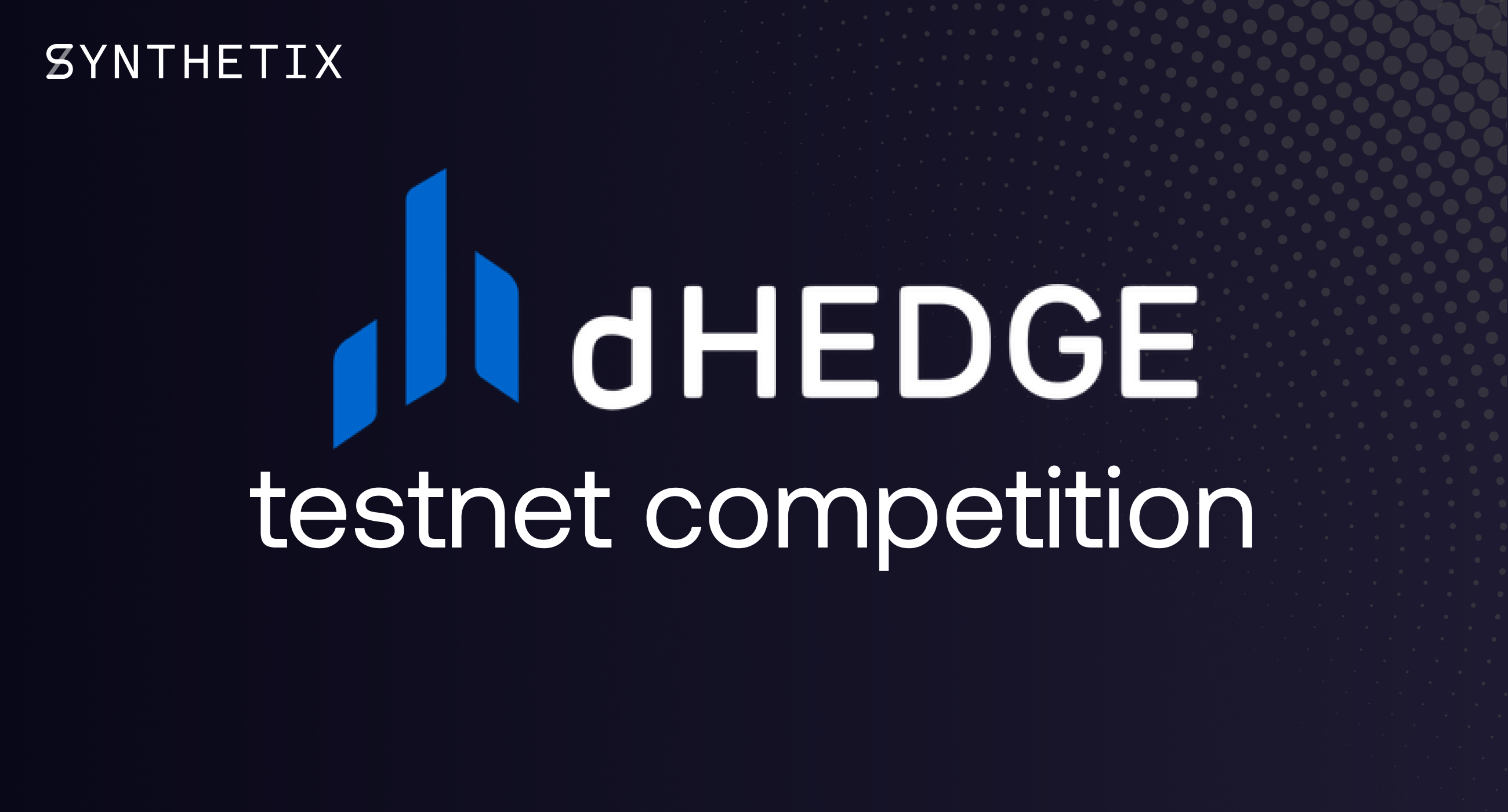 dHedge testnet trading competition, powered by Synthetix