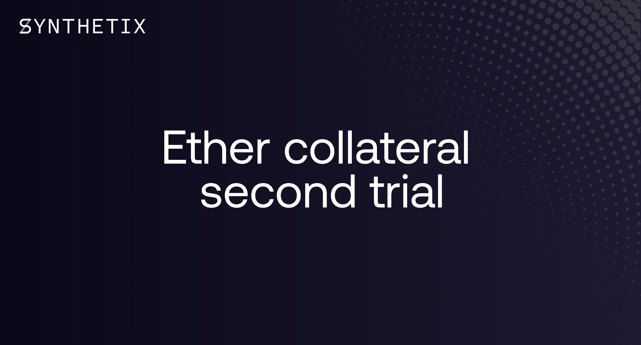 Everything you need to know before participating in the second Ether collateral trial