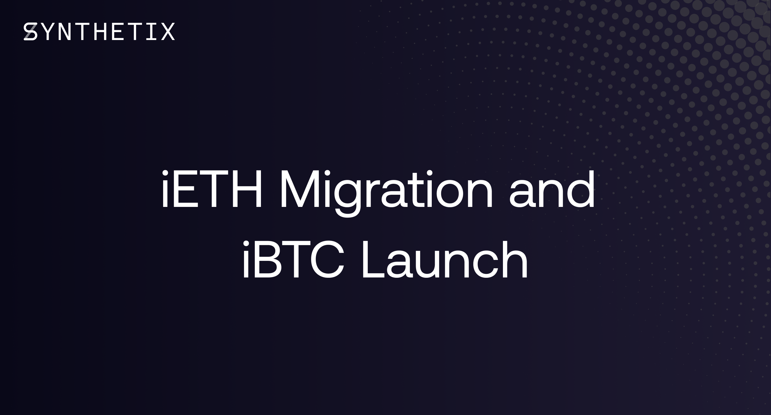 iETH Migration and iBTC Launch