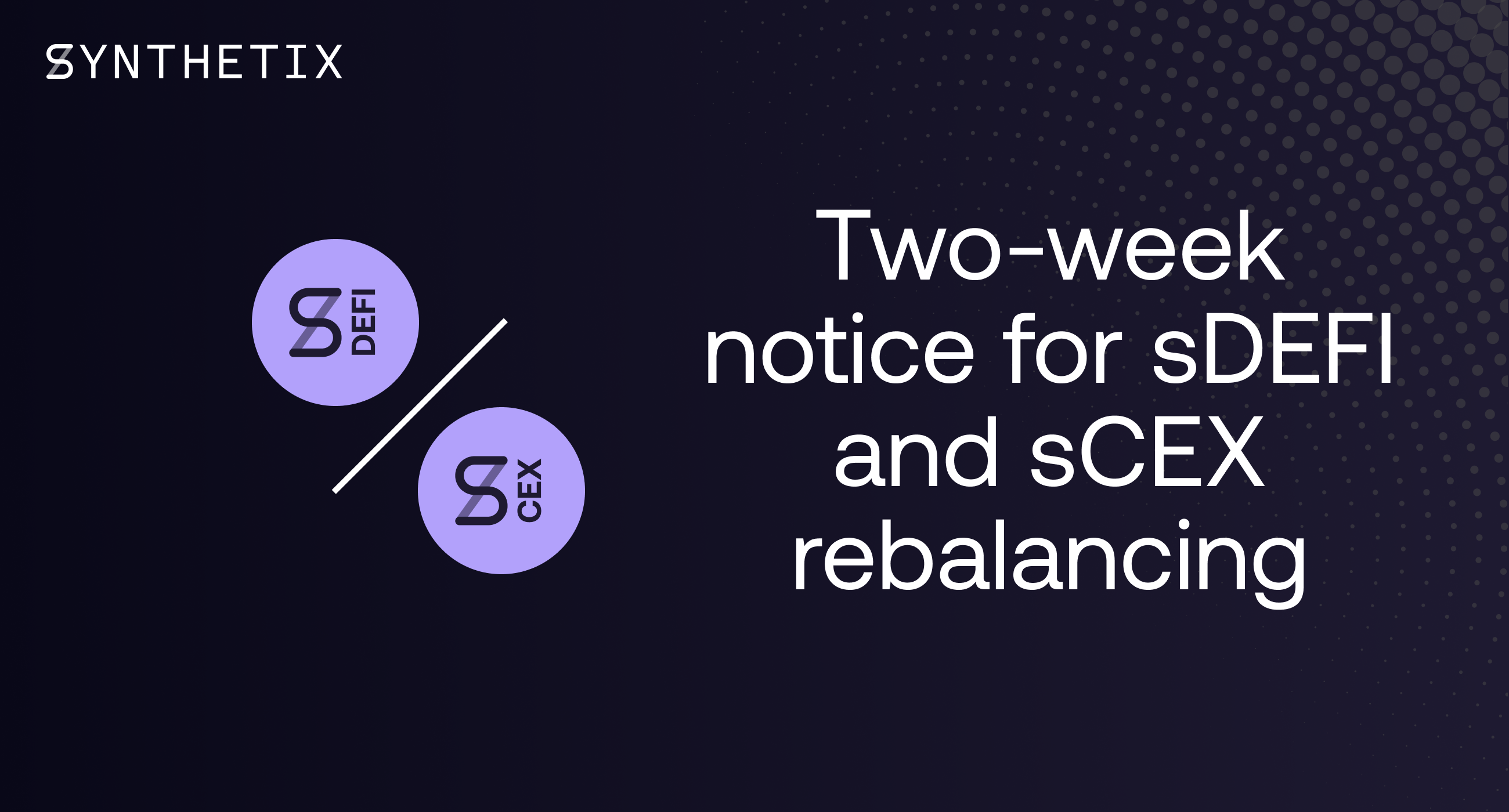 Two-Week Notice for sDEFI and sCEX Rebalancing