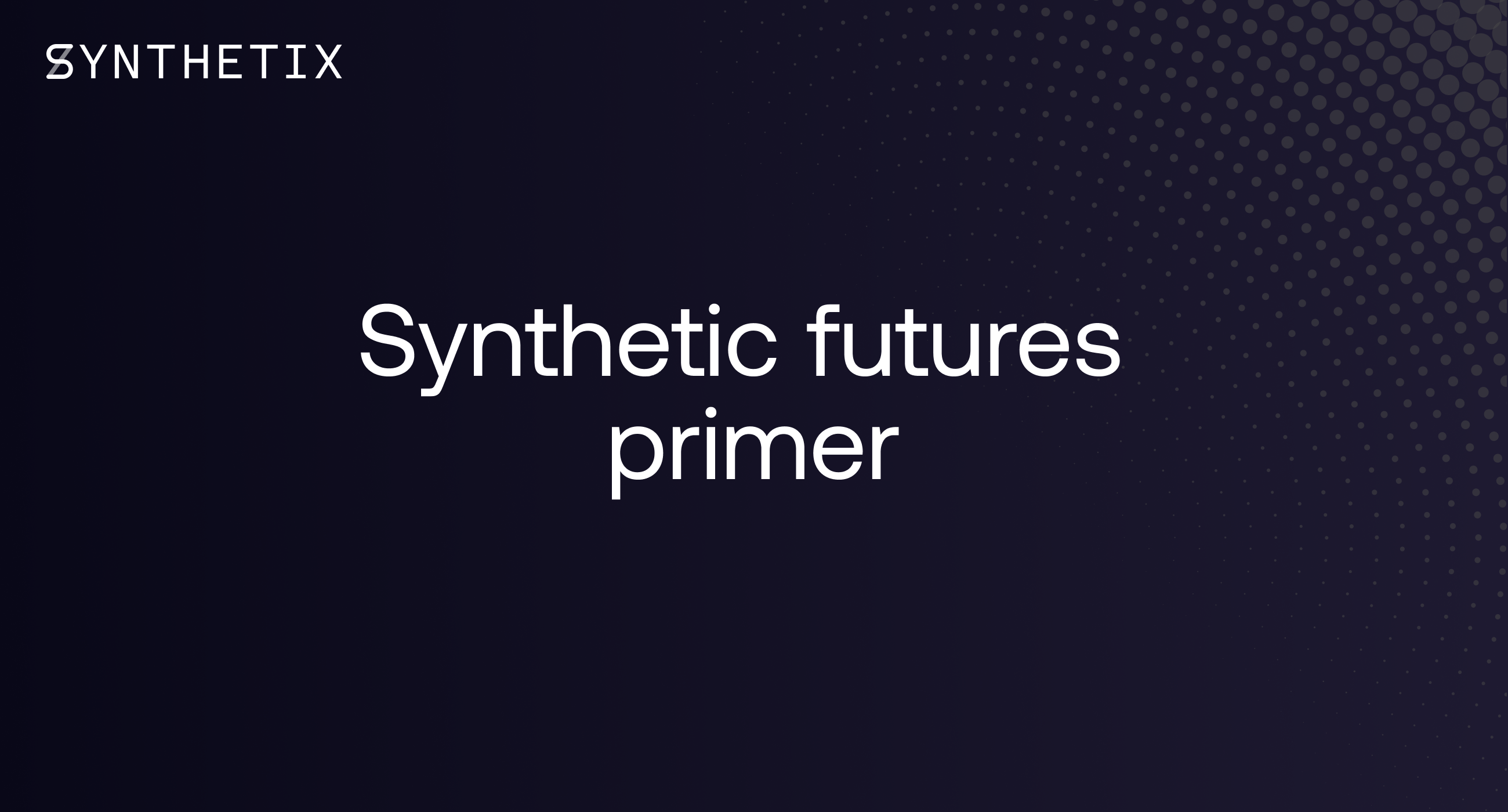 Synthetic Futures Primer