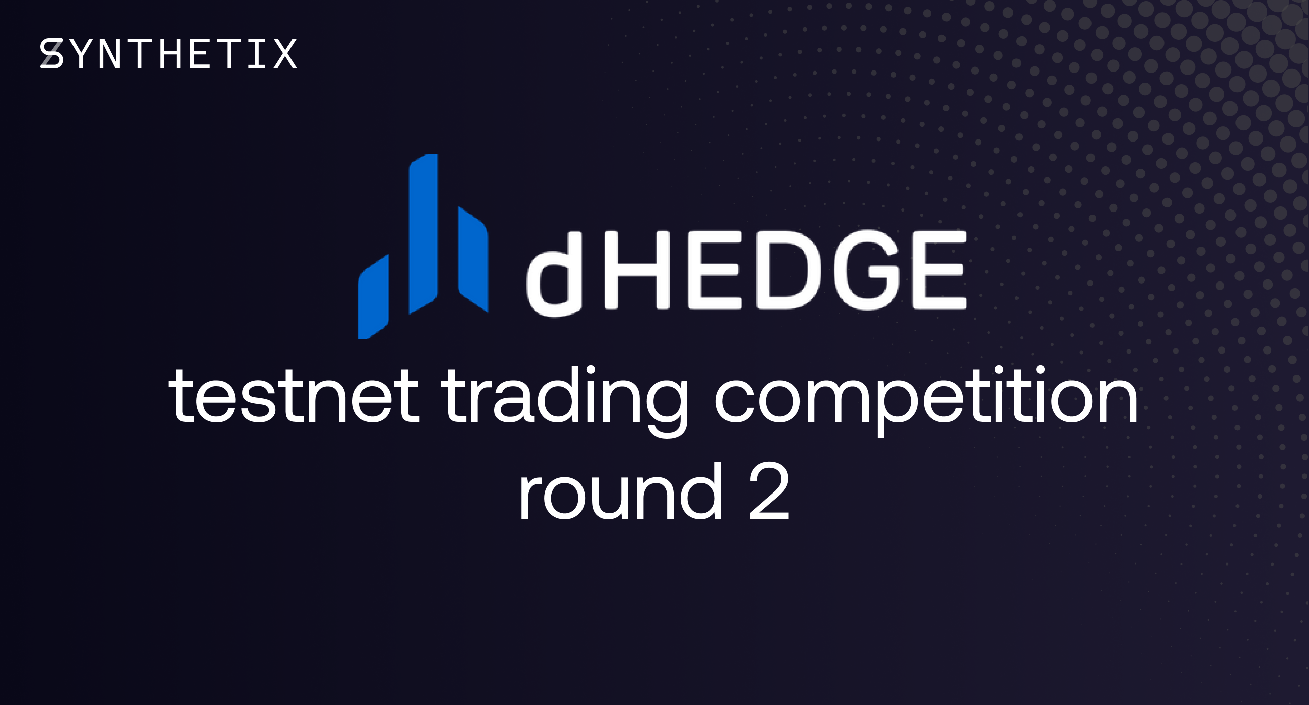 dHedge testnet trading competition Round 2!