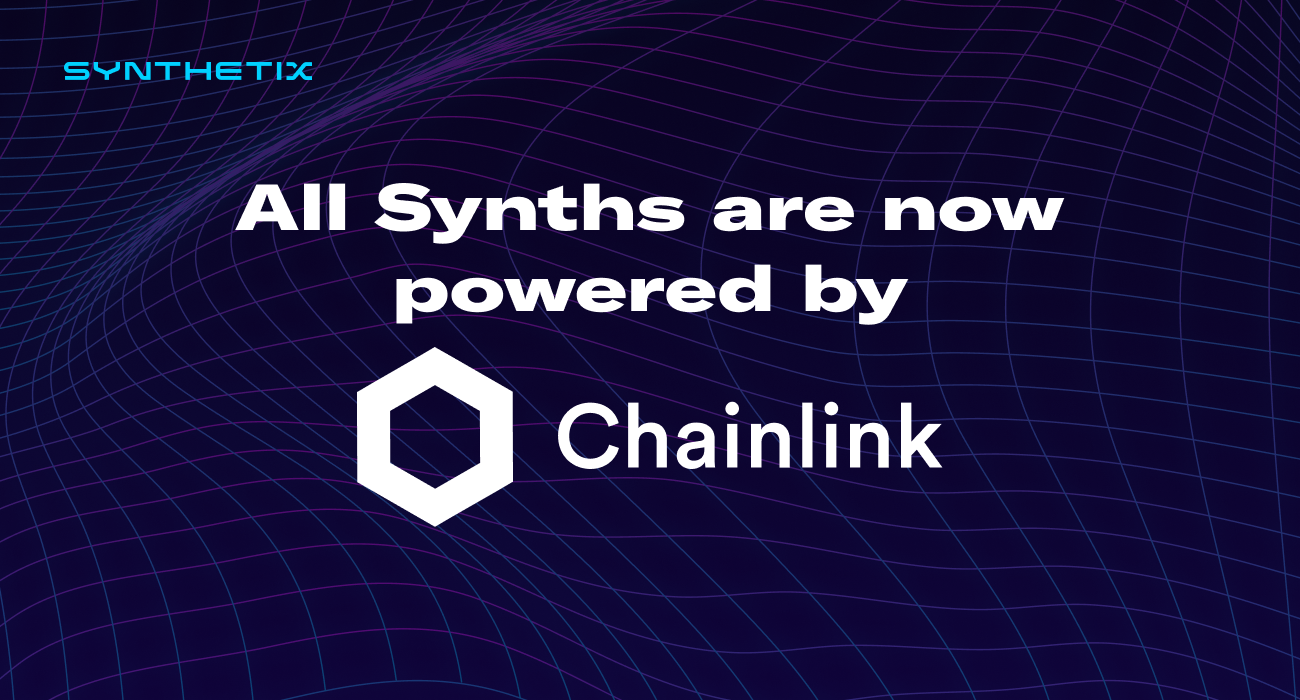 All Synths are now powered by Chainlink decentralised oracles