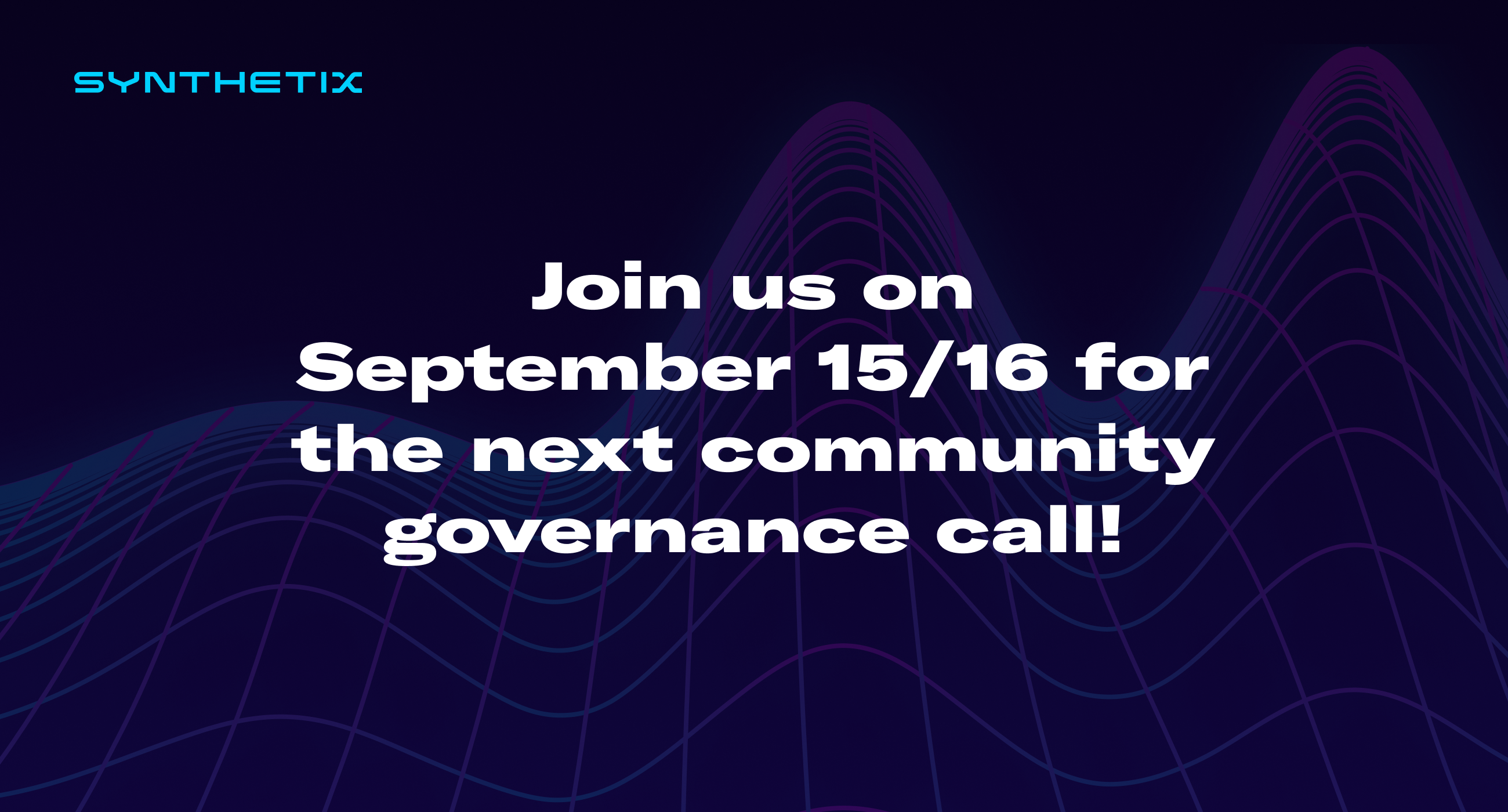 Come join us on September 15/16 for the next Synthetix community governance call!