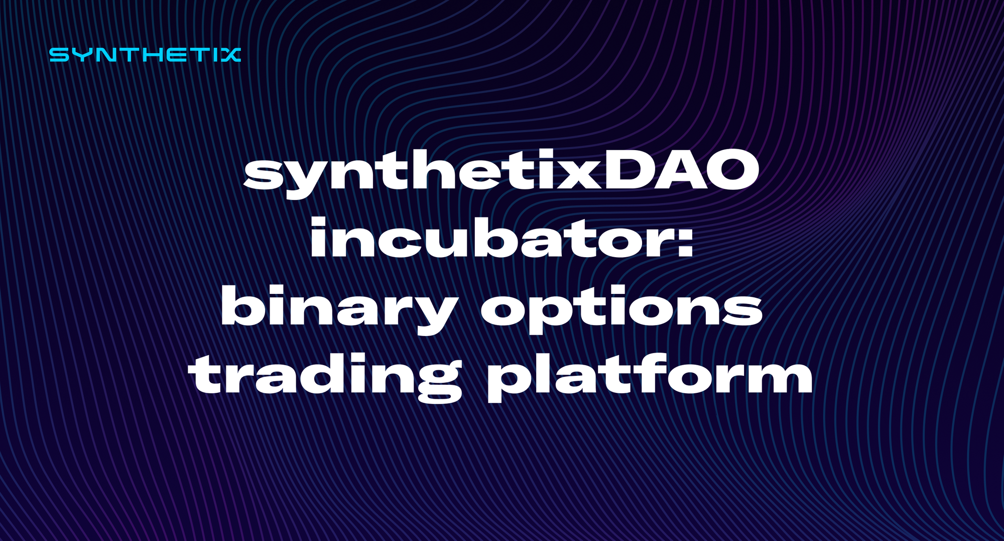 synthetixDAO incubator: binary options trading platform