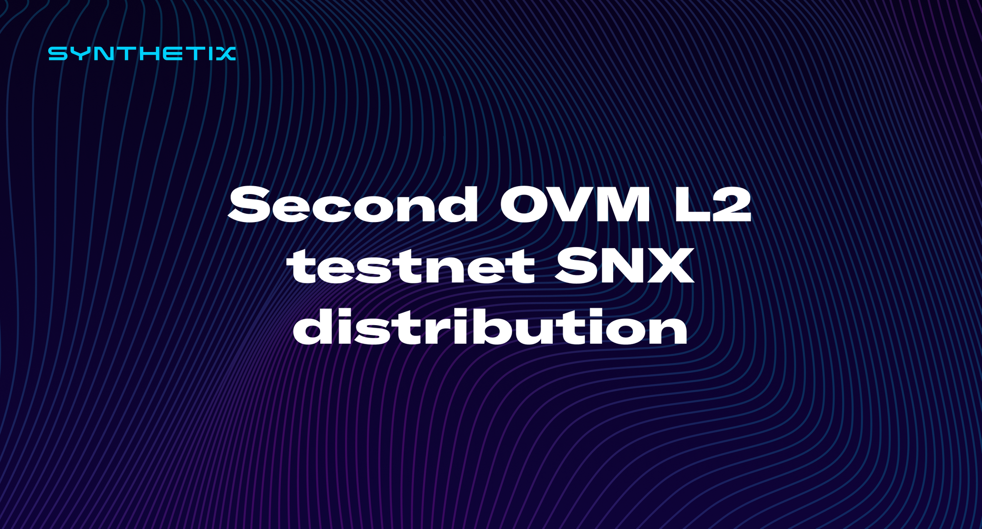 Second OVM L2 testnet SNX distribution