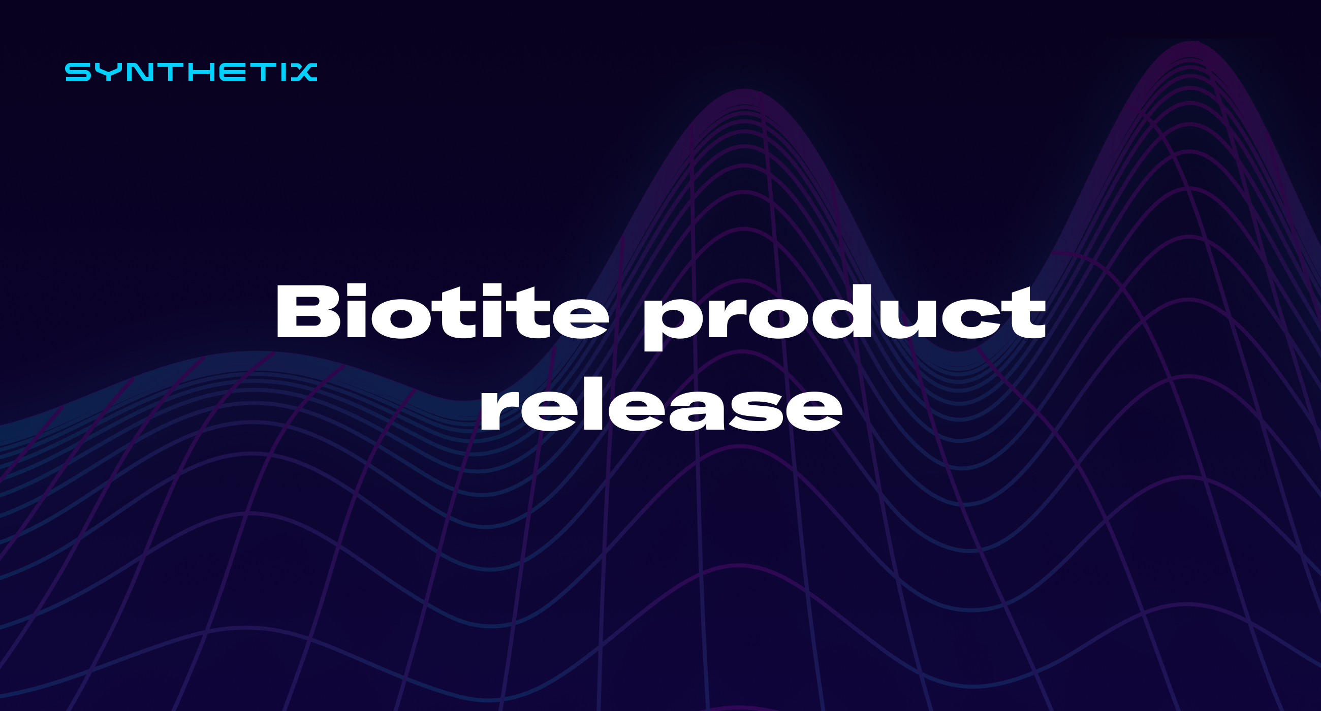 Biotite product release
