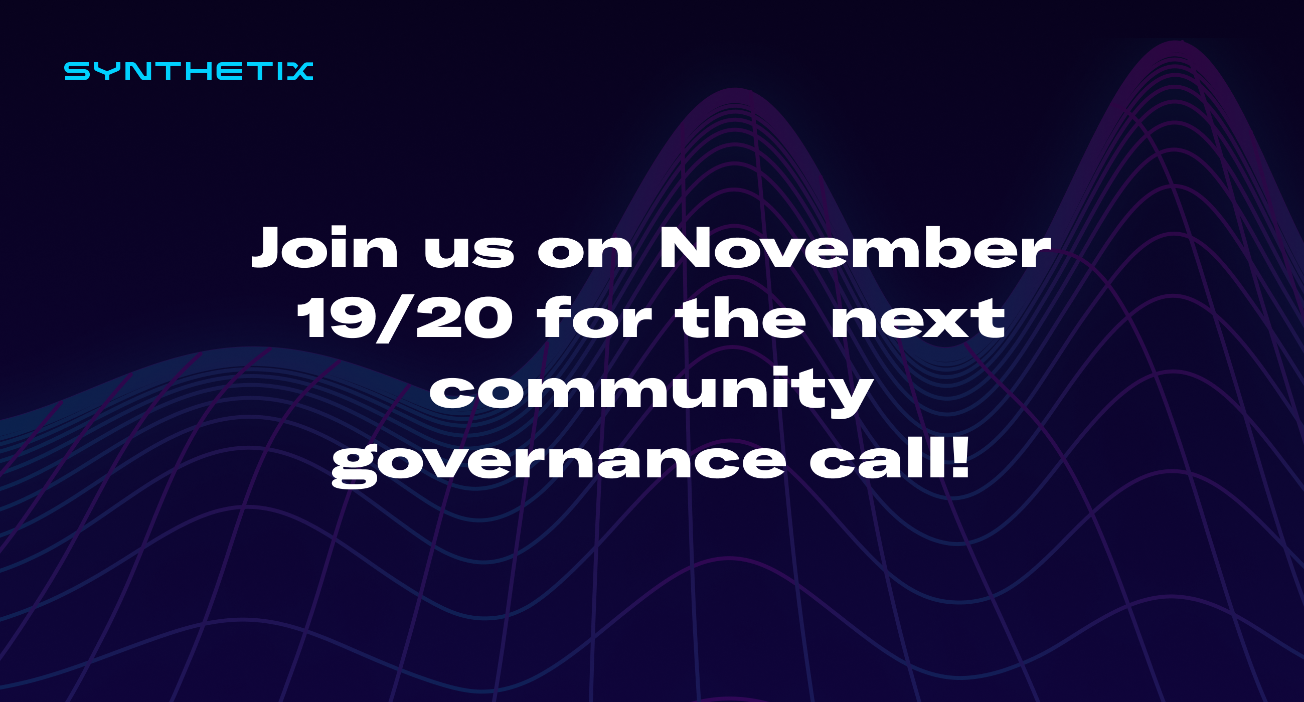 Join us on November 19/20 for the next Synthetix community governance call!
