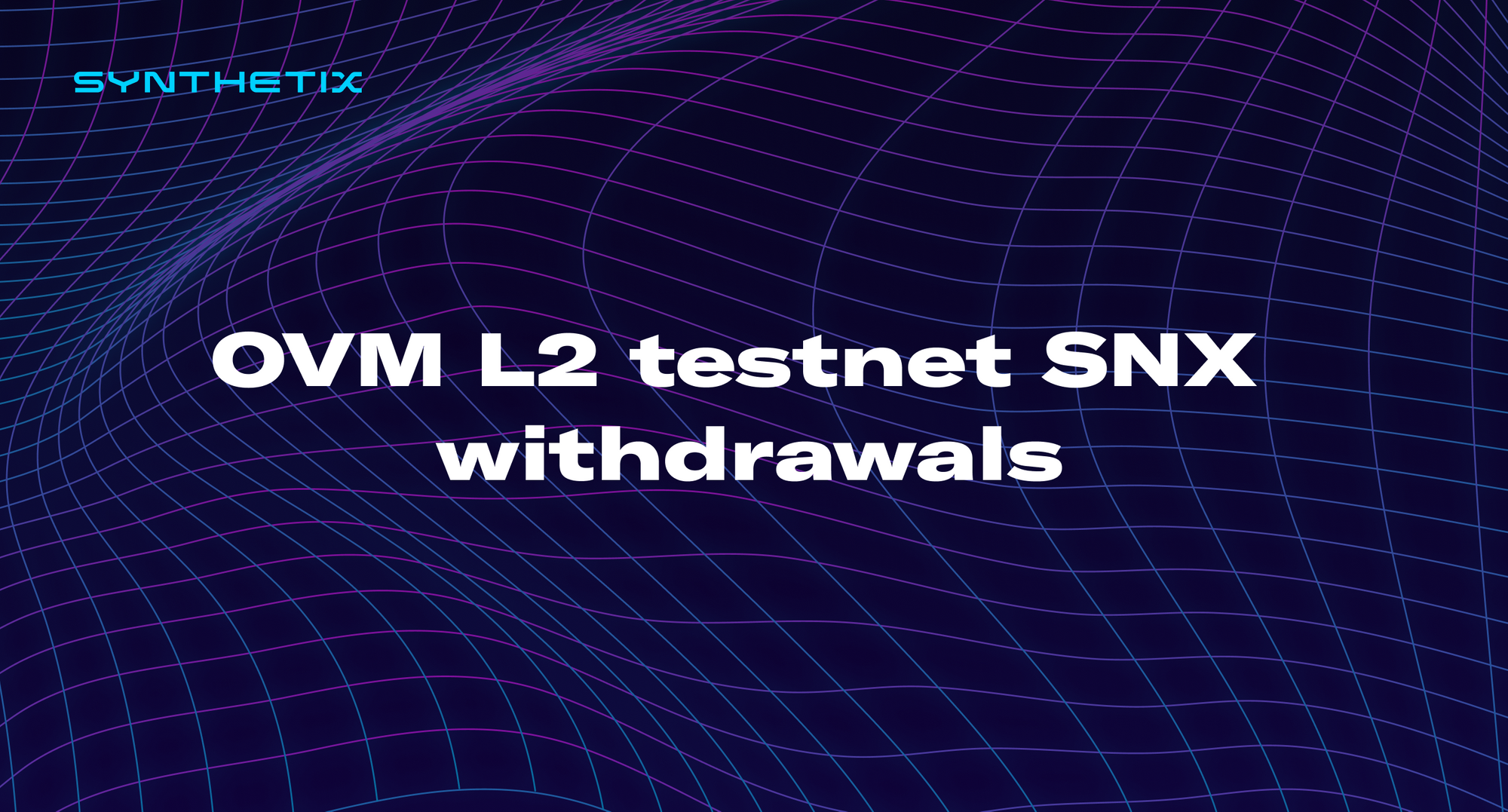 L2 SNX is now available for withdrawal from the Optimistic Ethereum testnet