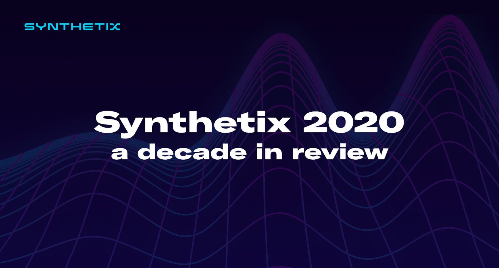 Synthetix 2020 - A decade in review