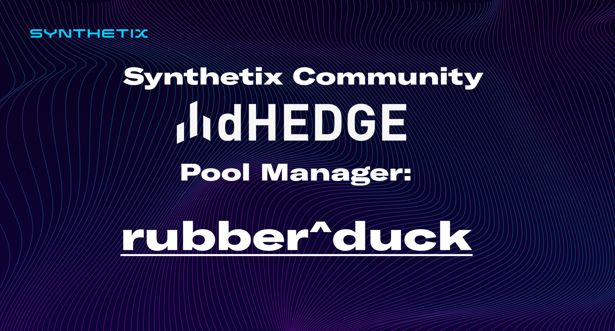 Introducing the Synthetix Community dHEDGE Pool manager: rubber^duck