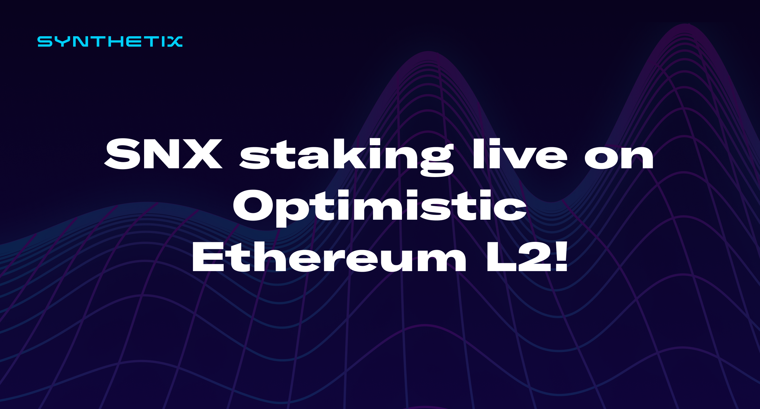 SNX staking live on Optimistic Ethereum L2!