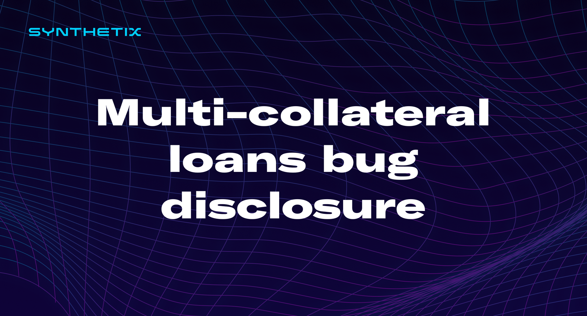 Multi-collateral loans bug disclosure