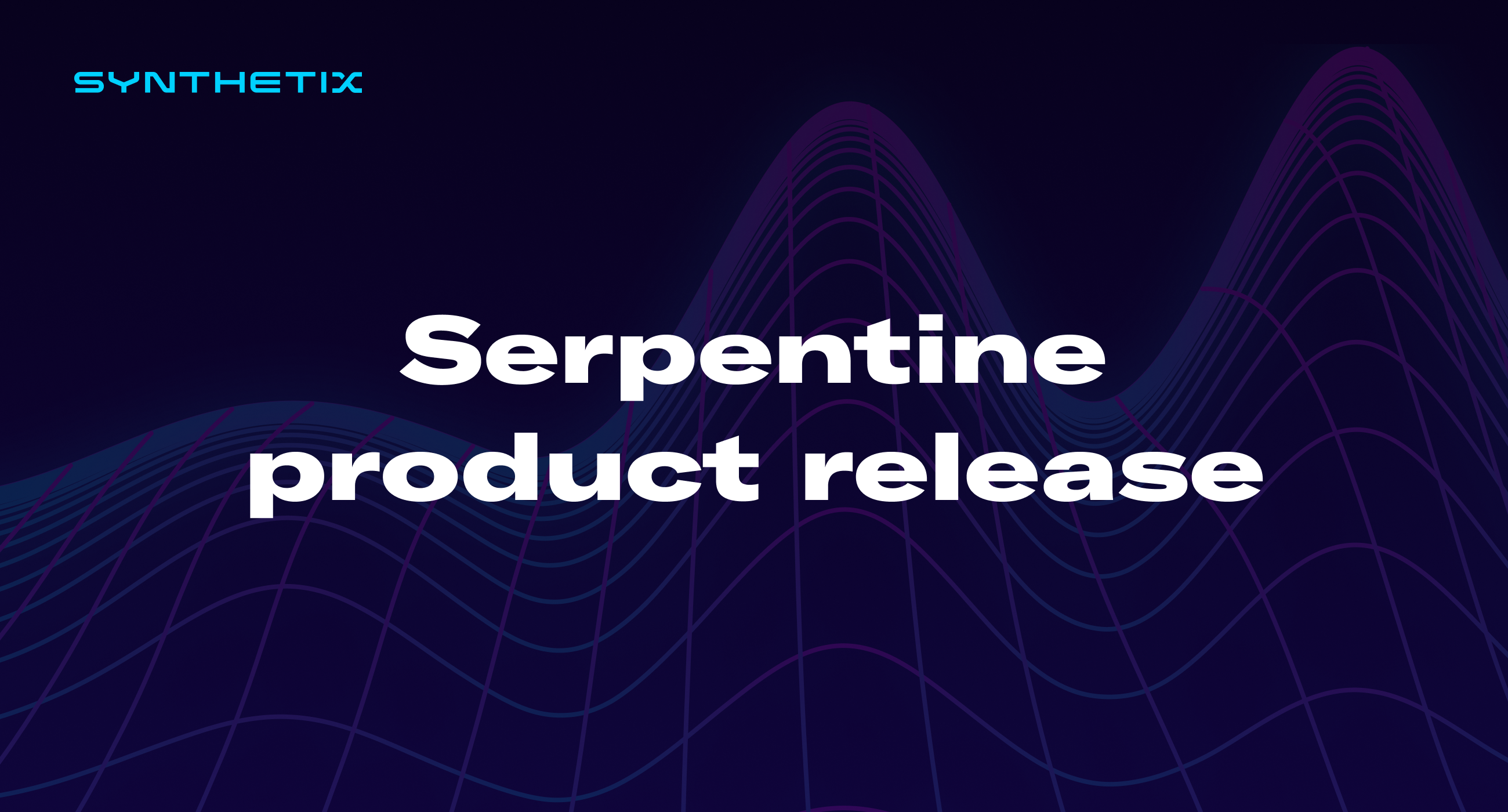 Serpentine product release