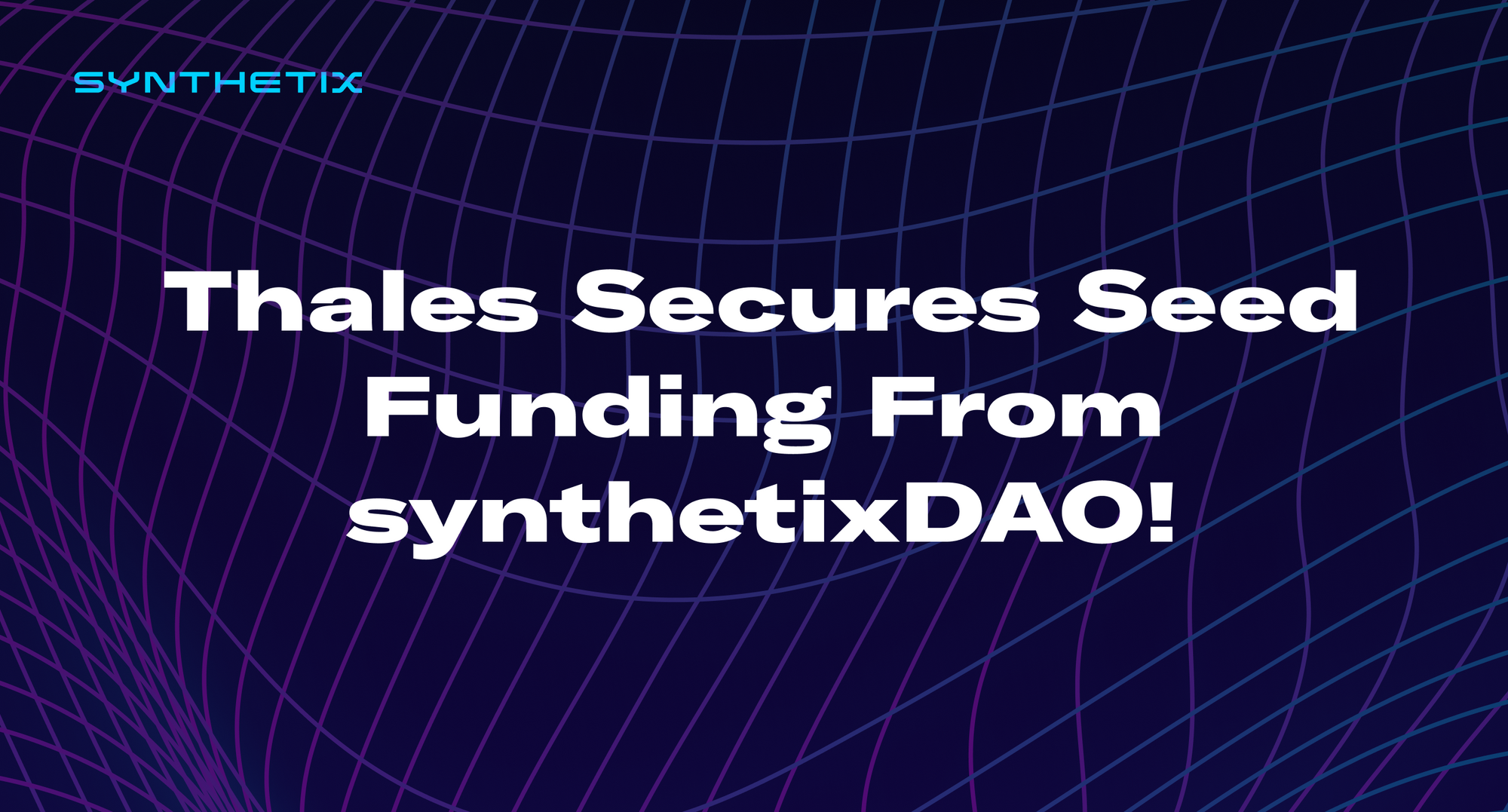 Thales Secures Seed Funding From synthetixDAO!