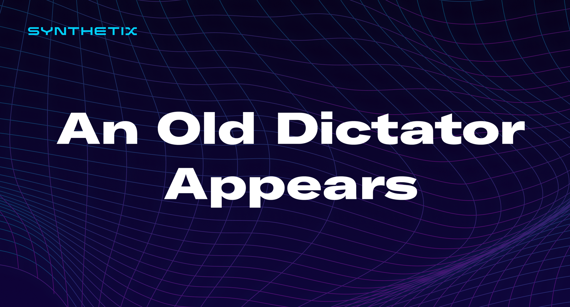 An Old Dictator Appears