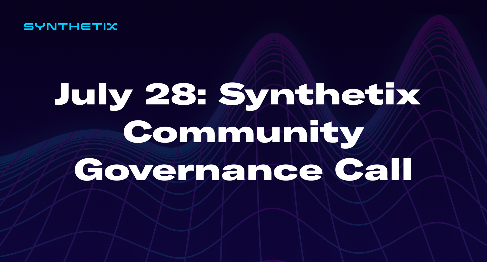 Come join us on July 28 for the next Synthetix community governance call!